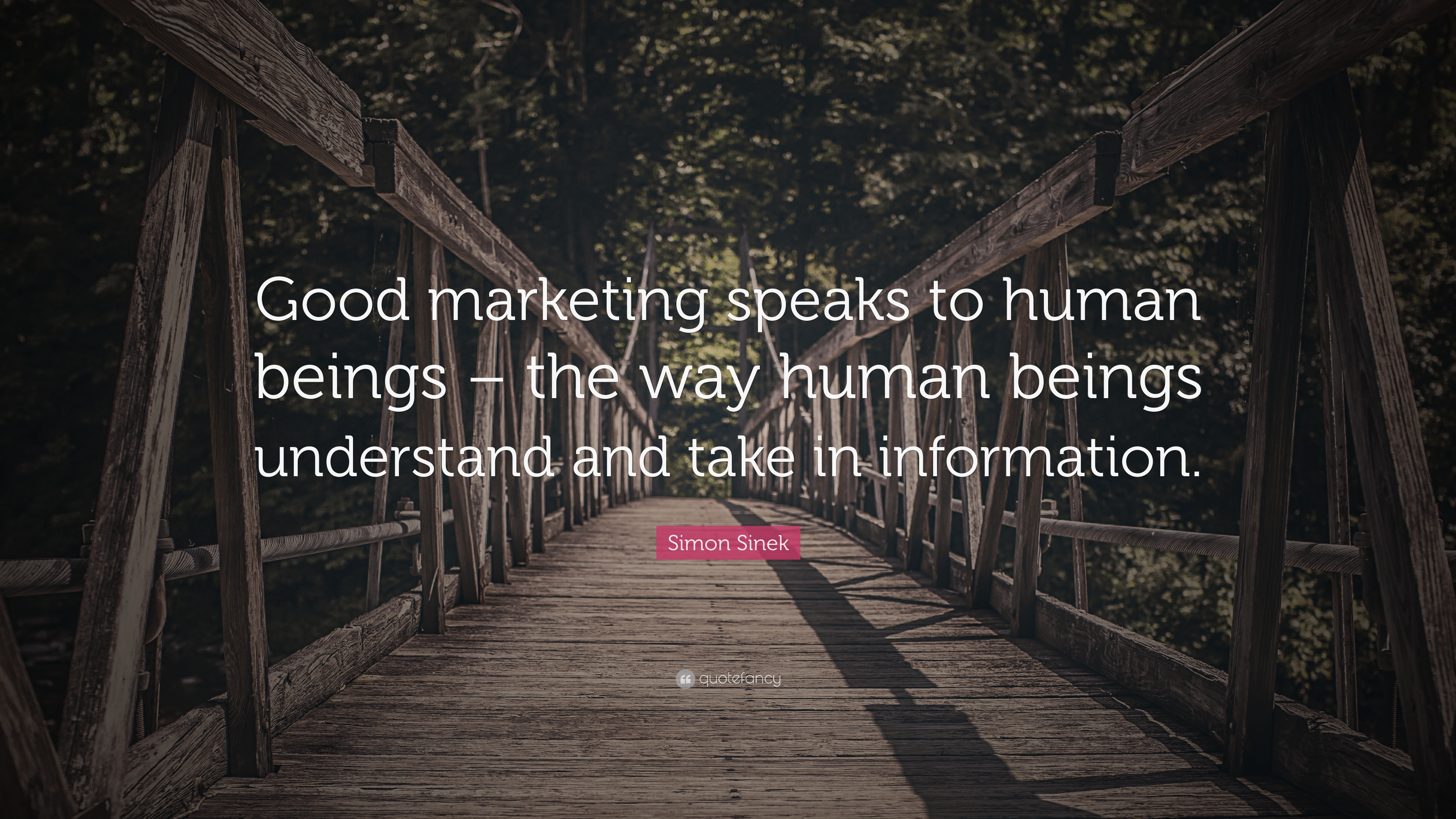 Simon Sinek Quote Good Marketing Speaks To Human Beings The Way