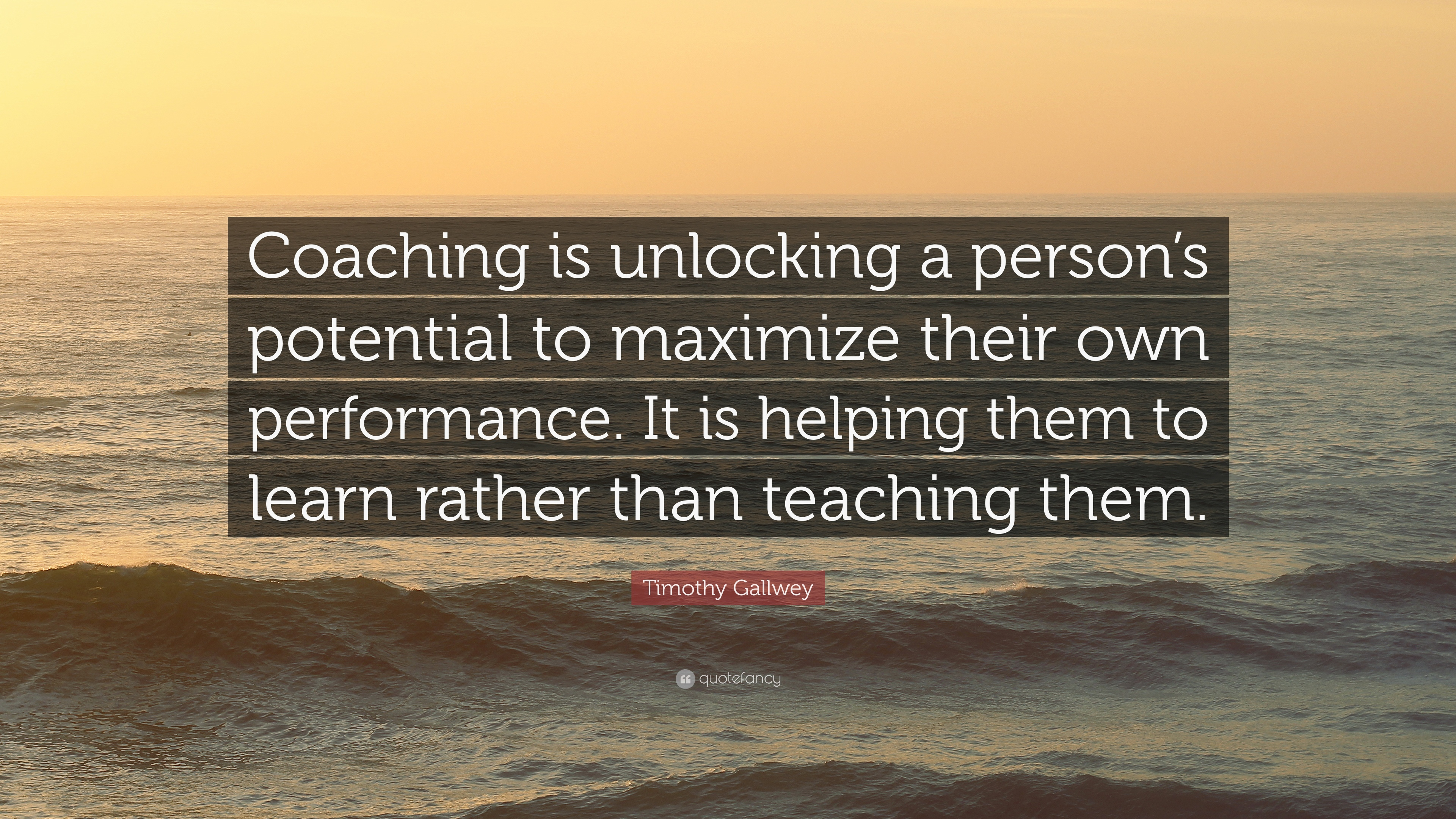 timothy gallwey quote coaching is unlocking a person s potential
