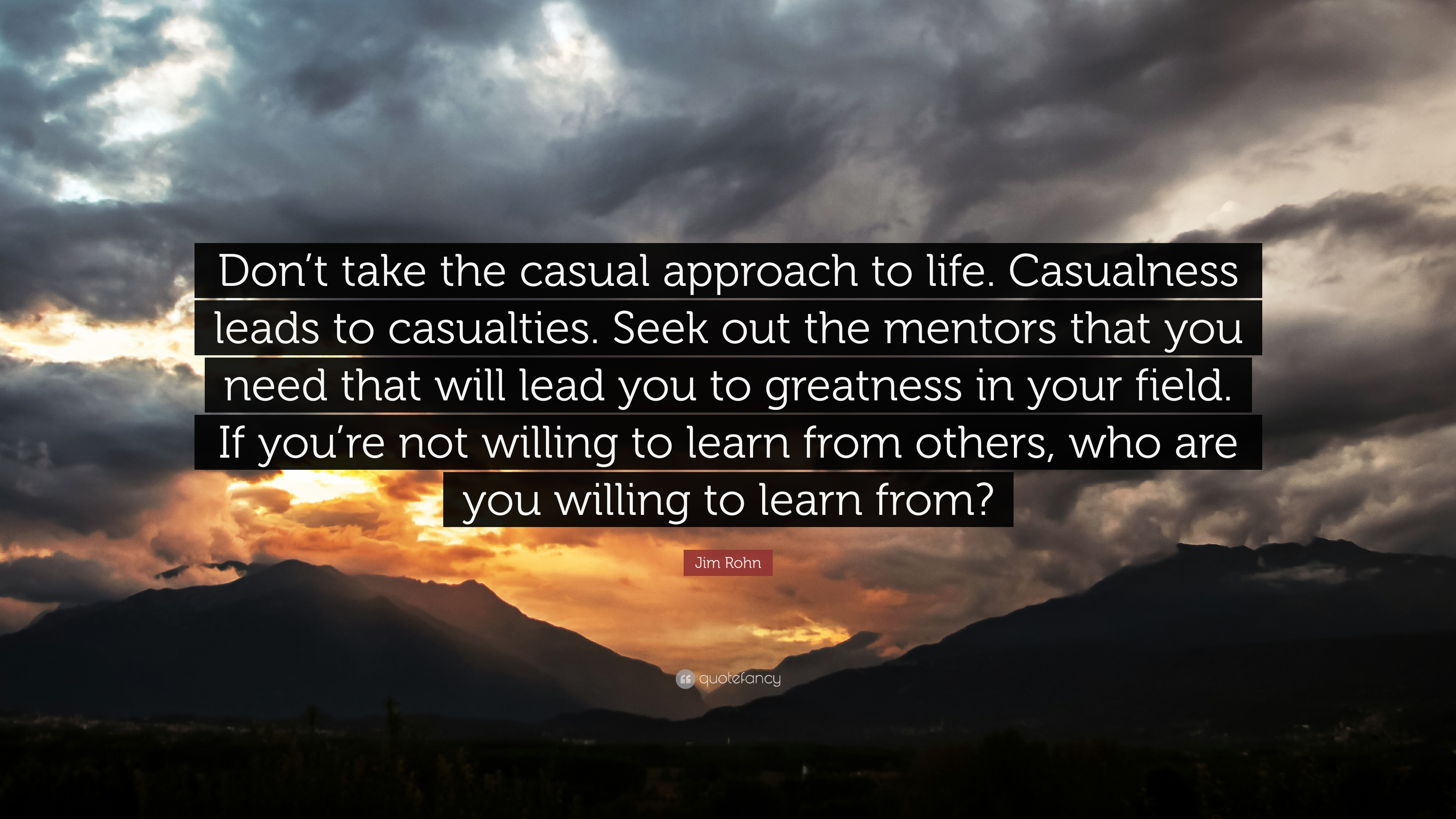 "Jim Rohn Quote: ""Don't Take The Casual Approach To Life"