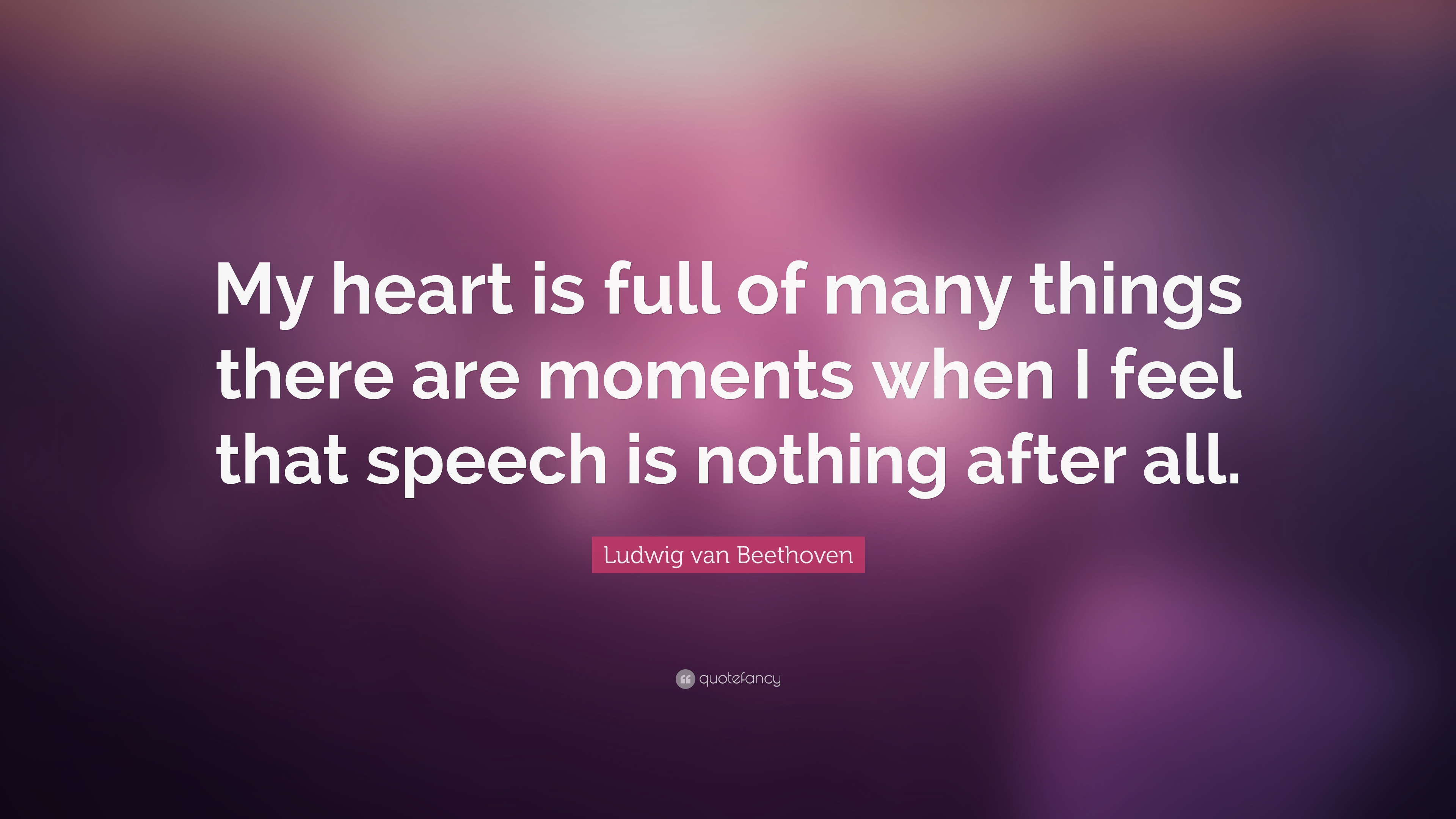 Ludwig Van Beethoven Quote My Heart Is Full Of Many Things There