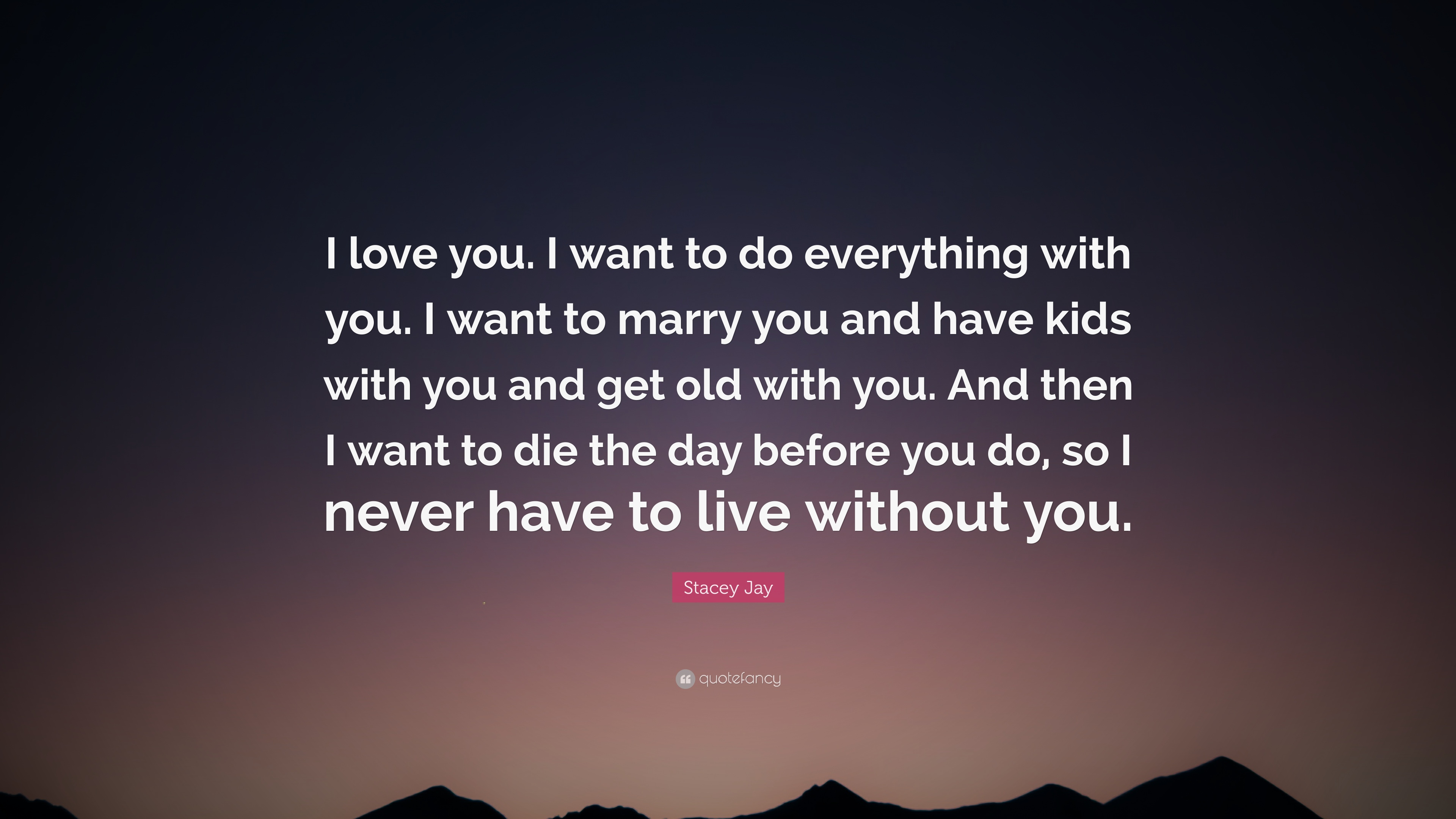 I want to marry you quotes. 52 Romantic Quotes for Your ...