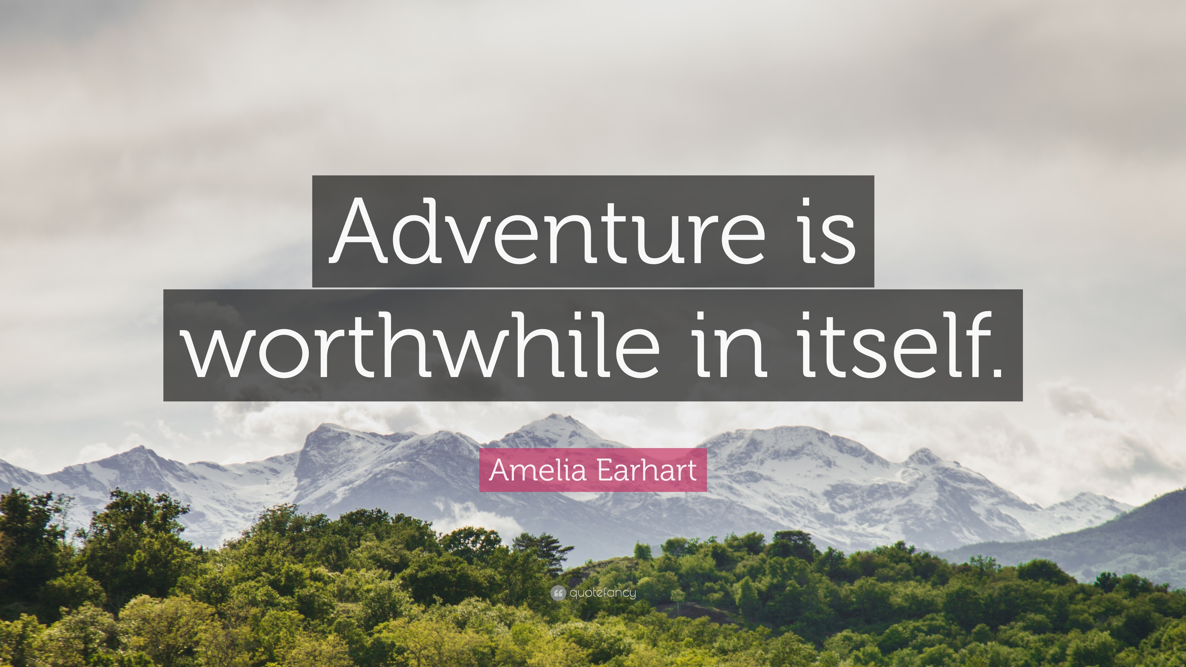 Adventure is worthwhile in itself meaning