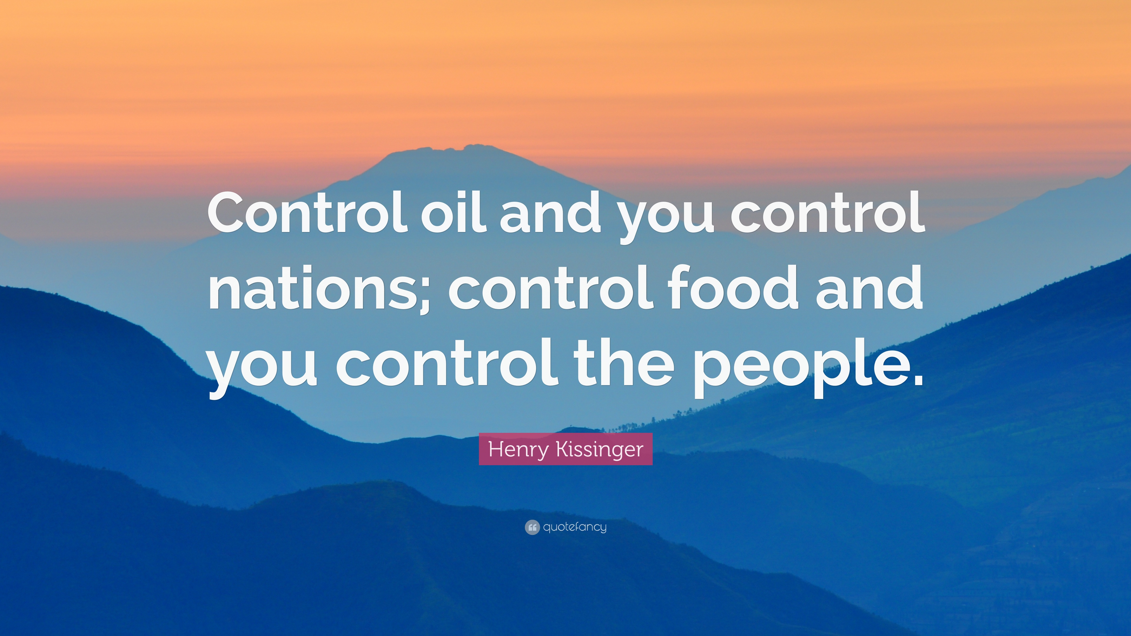 "Oil Quote Henry Kissinger Quote ""Control Oil And You Control Nations"