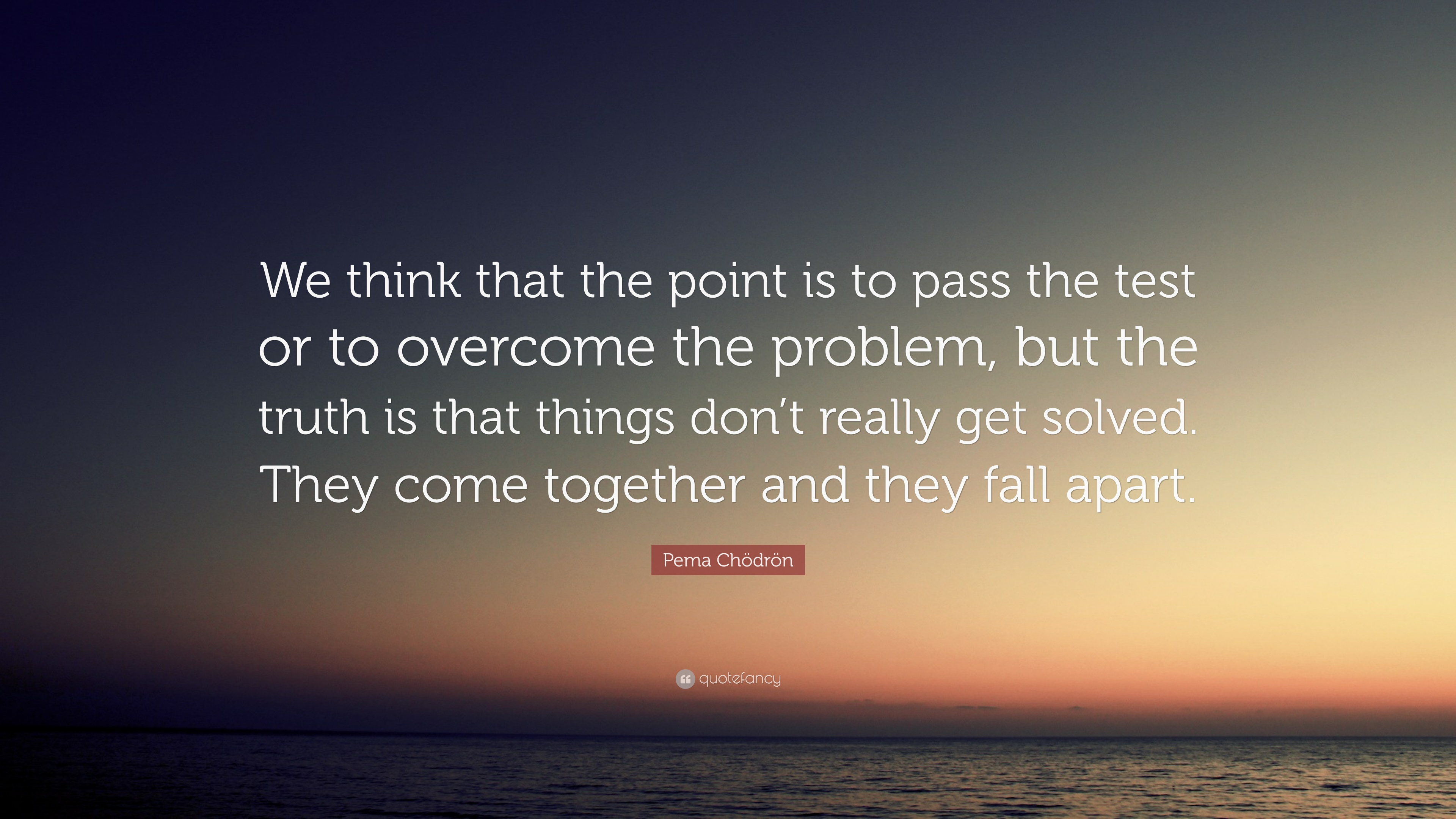 pema chodron when things fall apart quotes
