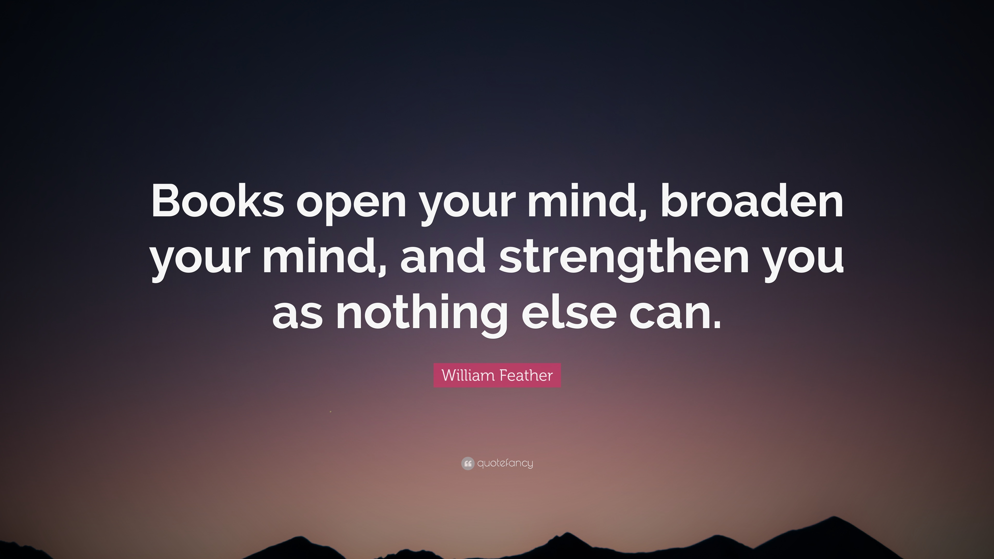 William Feather Quote Books Open Your Mind Broaden Your Mind And