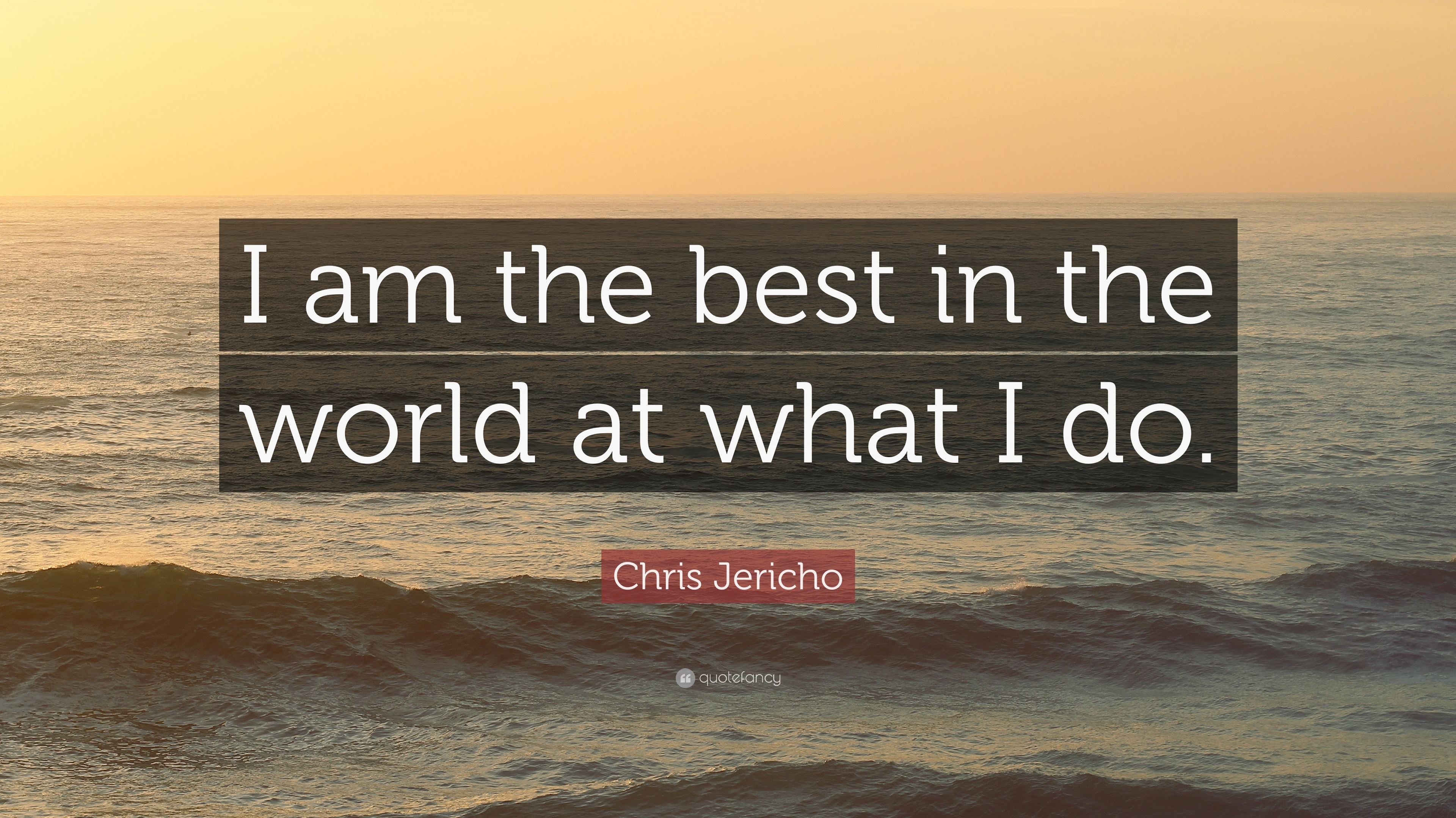 I Am Best In The World Quotes Chris Jericho Q...