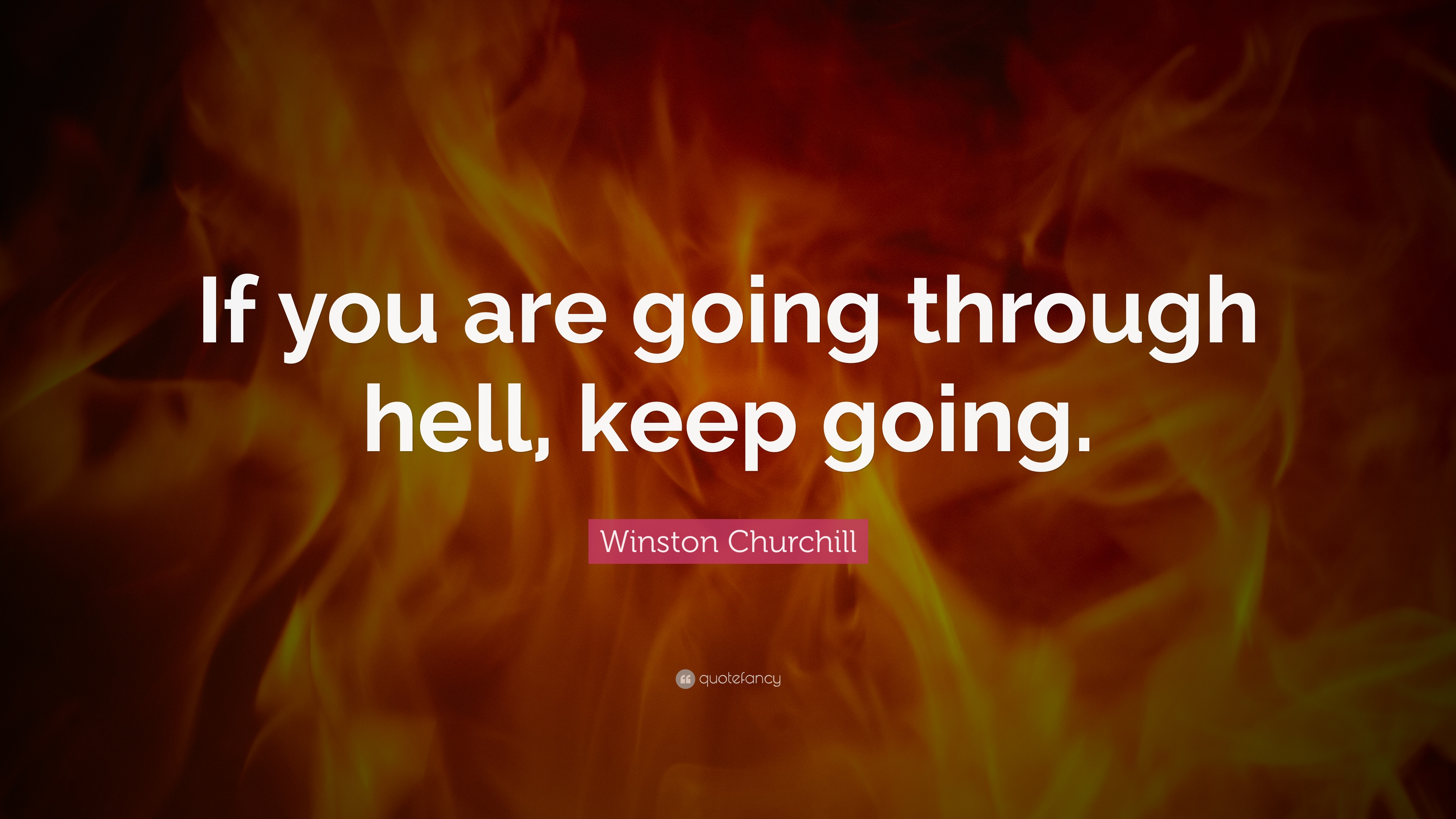 Image result for if you're going through hell keep going quote
