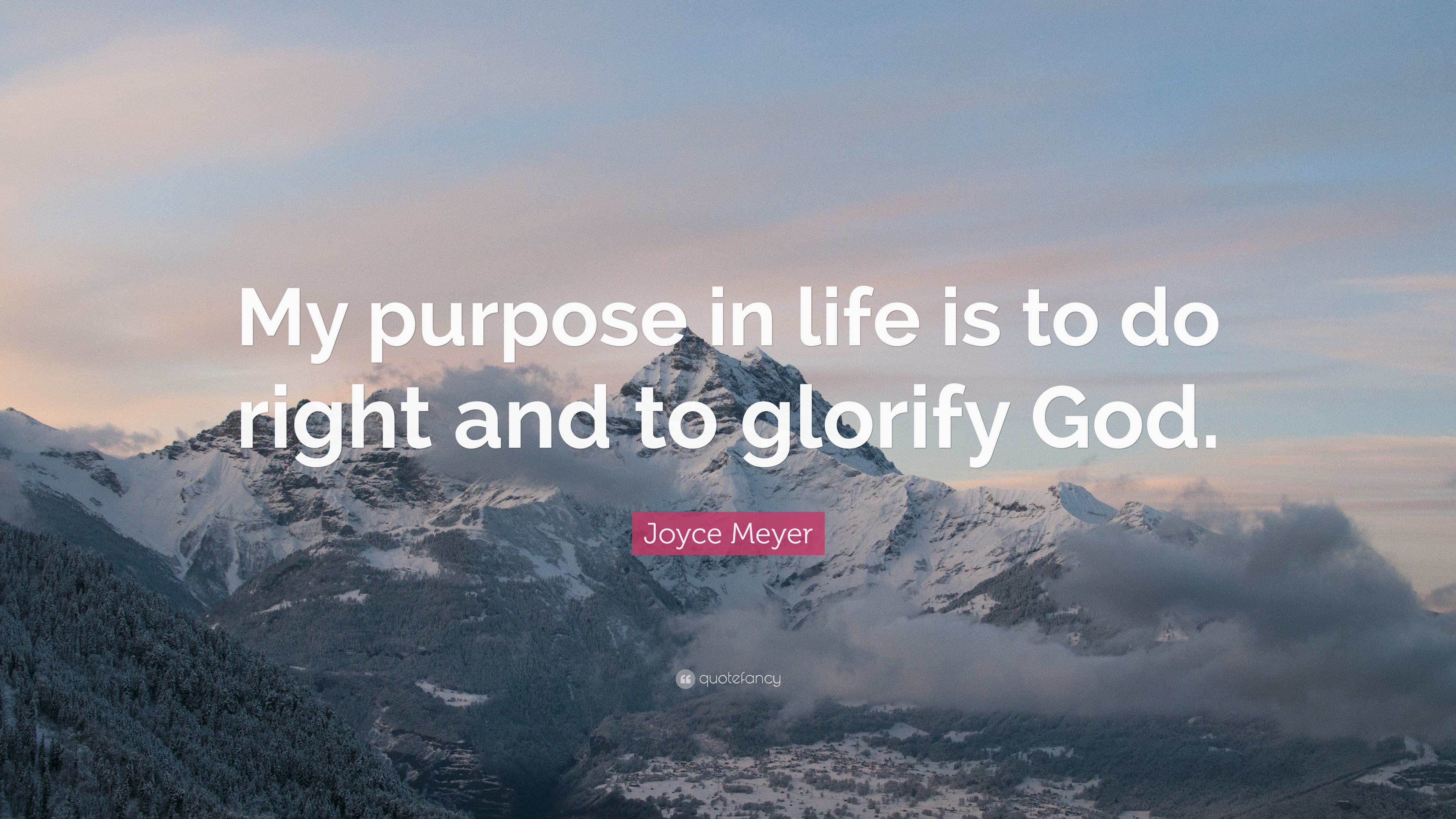 "My Purpose In Life Quotes Joyce Meyer Quote ""My Purpose In Life Is To Do Right And To"
