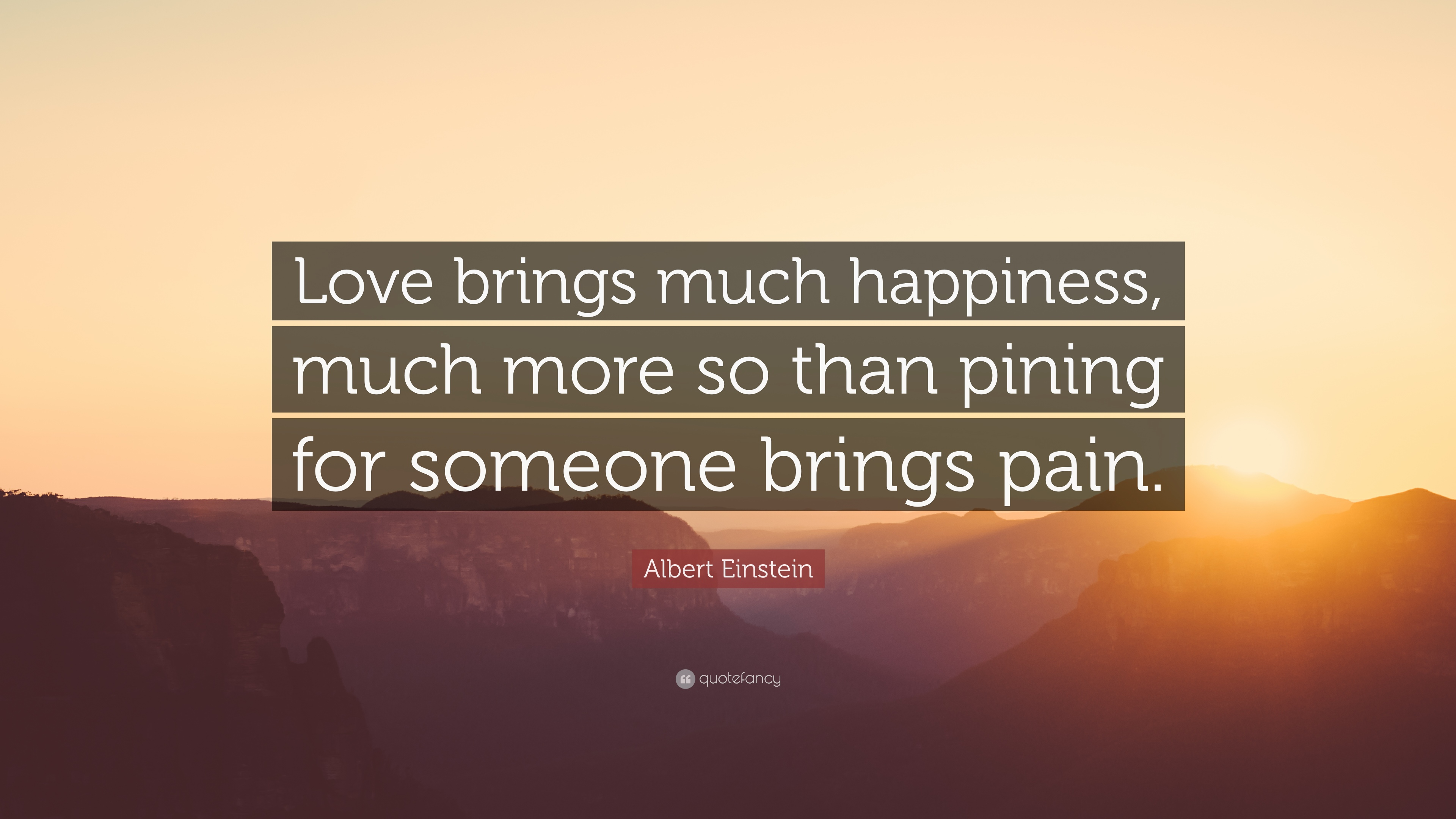 "Quotes About Love And Happiness Albert Einstein Quote ""Love Brings Much Happiness Much More So"