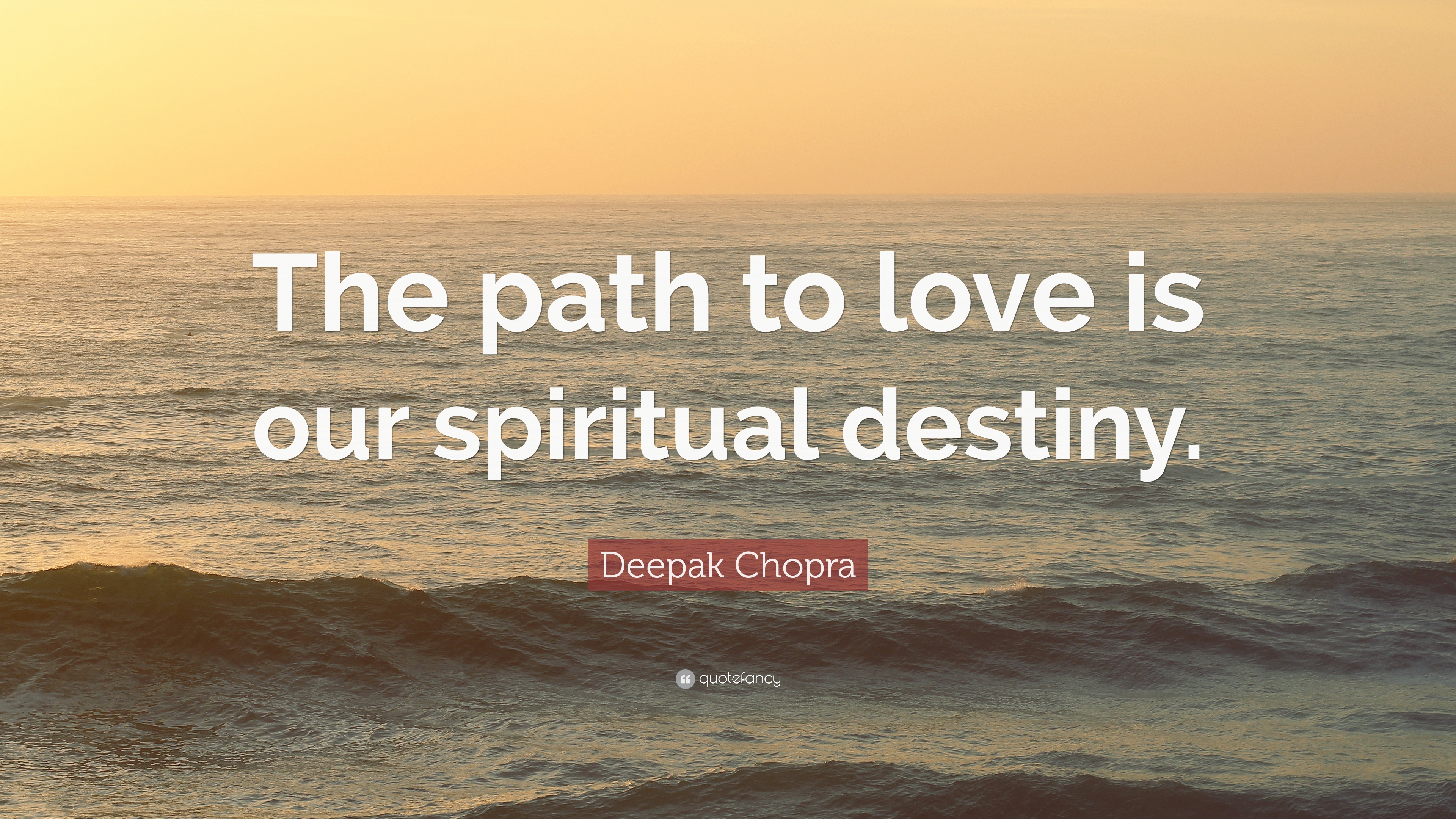 Deepak chopra quotes about love
