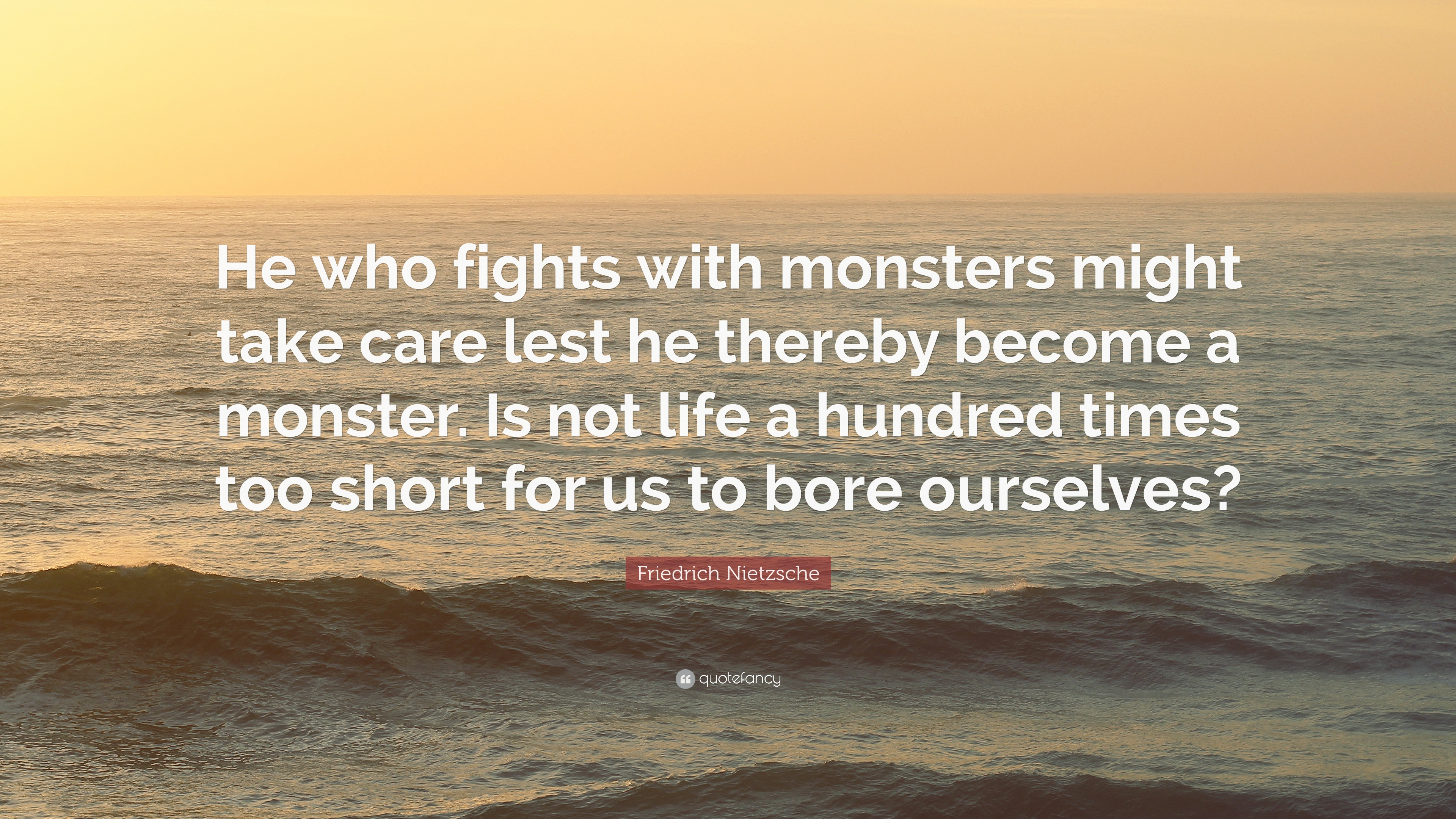 He Who Fights Monsters Quote Aphrodite Inspirational Quote