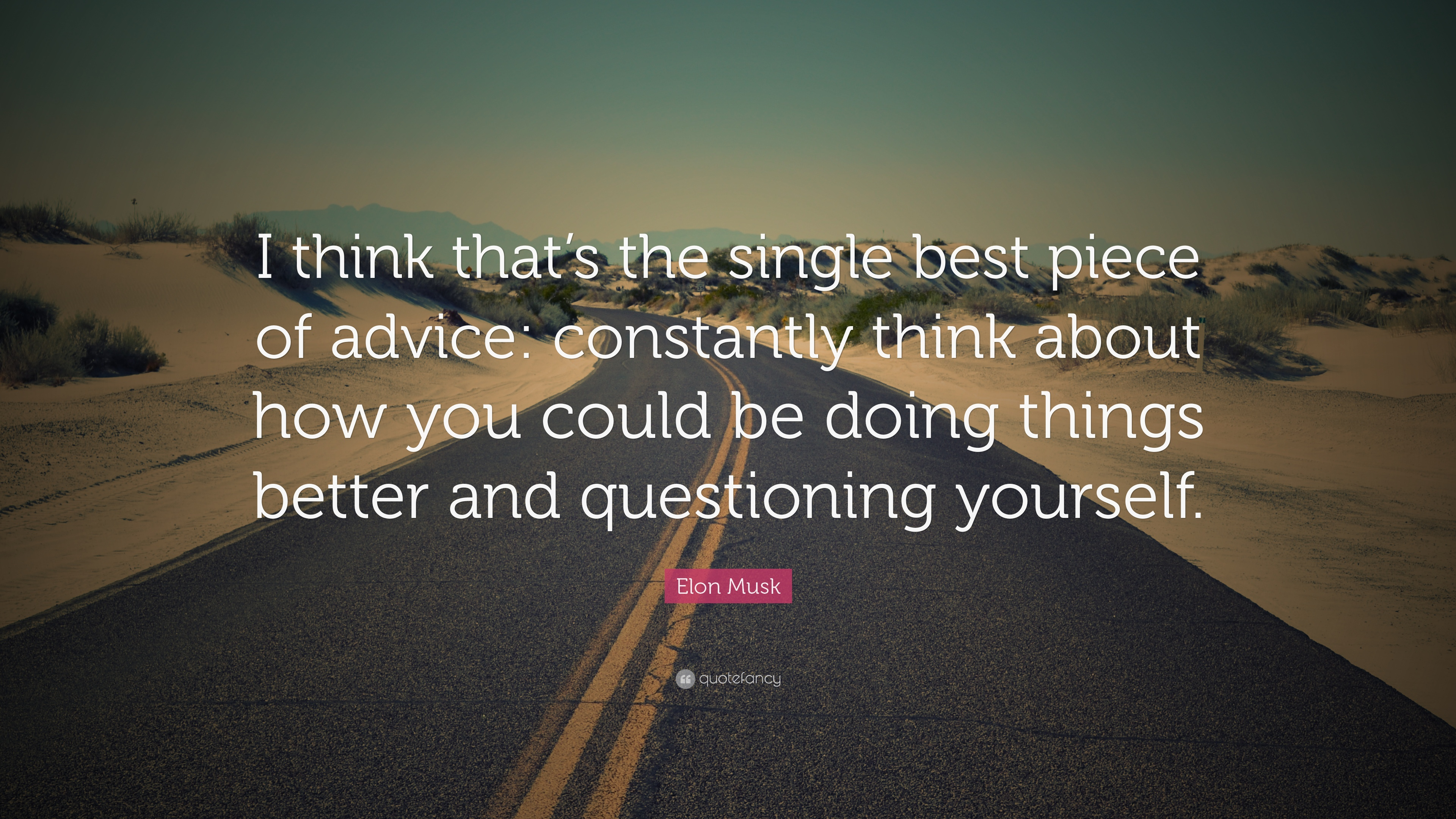Elon Musk Quote: €�i Think That's The Single Best Piece Of Advice:  Constantly 'how To Be