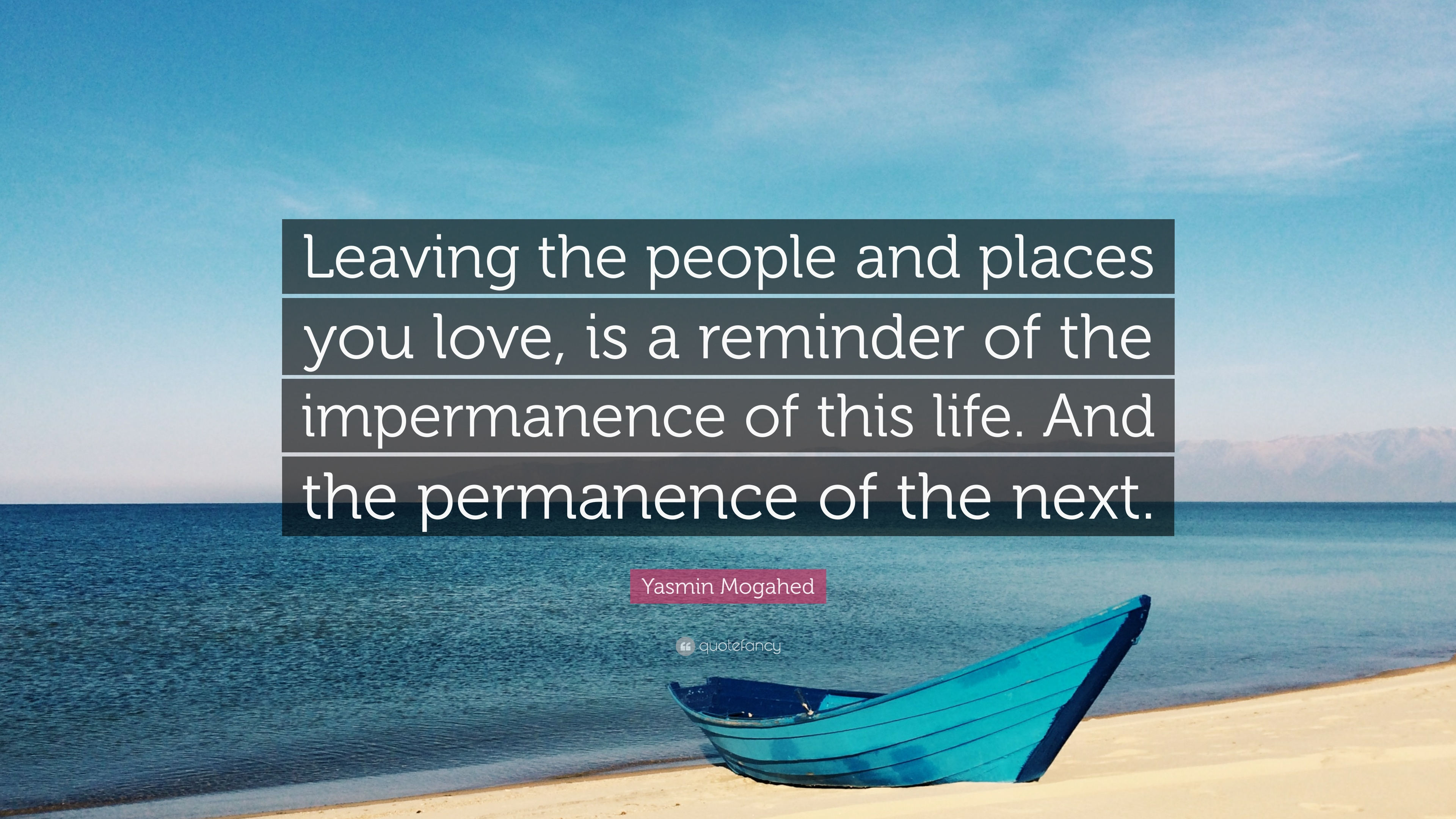 Yasmin Mogahed Quote Leaving The People And Places You Love Is A