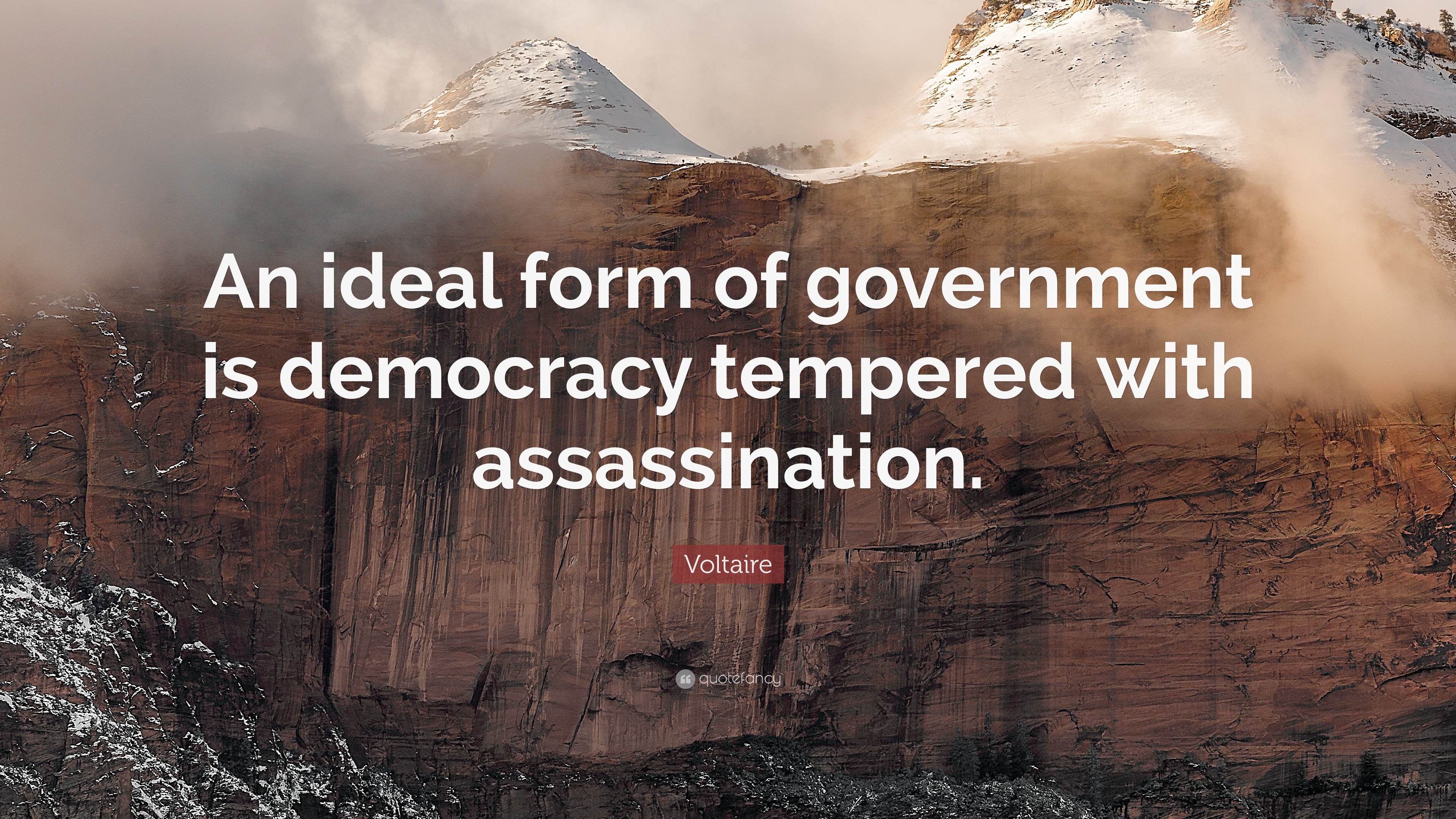 "Voltaire Quote: ""An ideal form of government is democracy tempered ..."