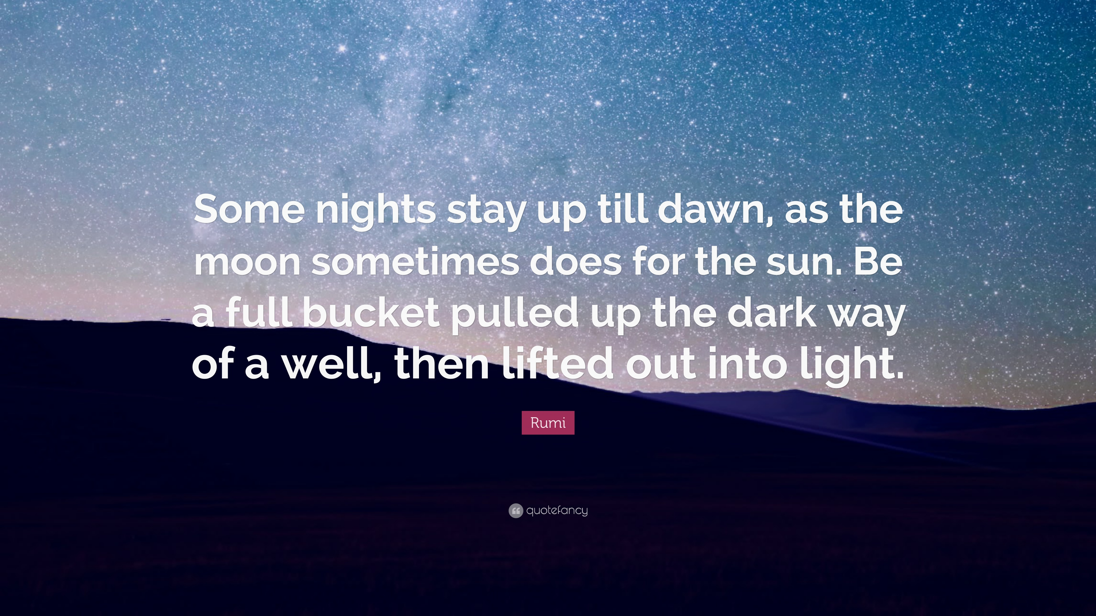 Rumi Quote Some Nights Stay Up Till Dawn As The Moon Sometimes