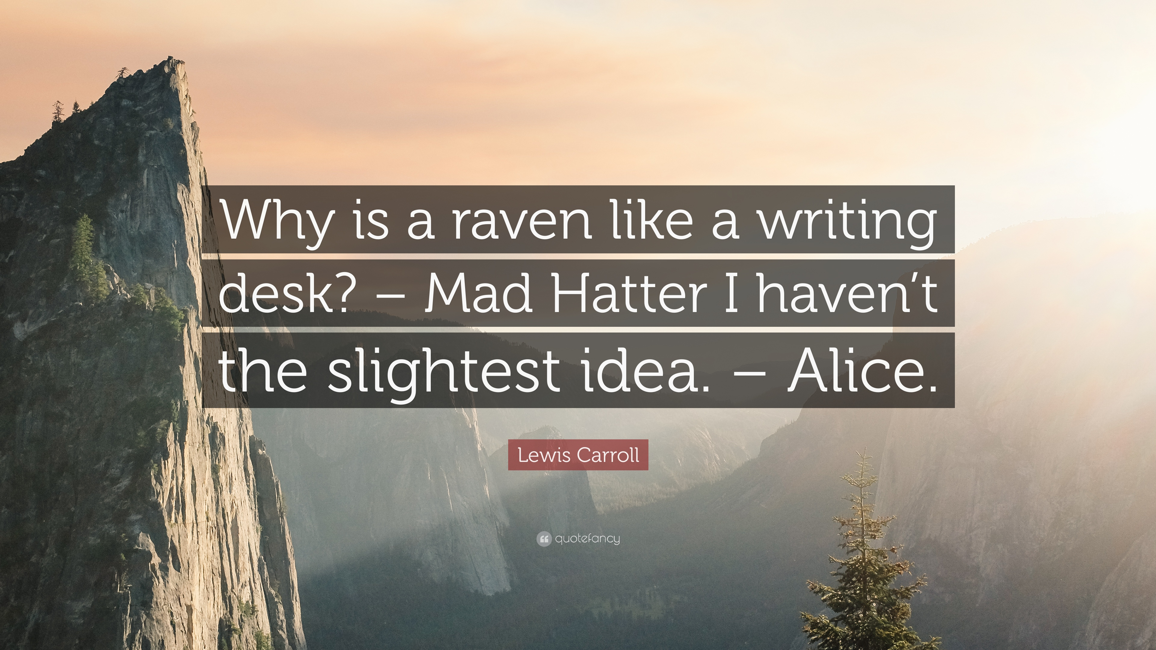 "Superb img of Lewis Carroll Quote: ""Why is a raven like a writing desk? – Mad  with #9B6E30 color and 3840x2160 pixels"