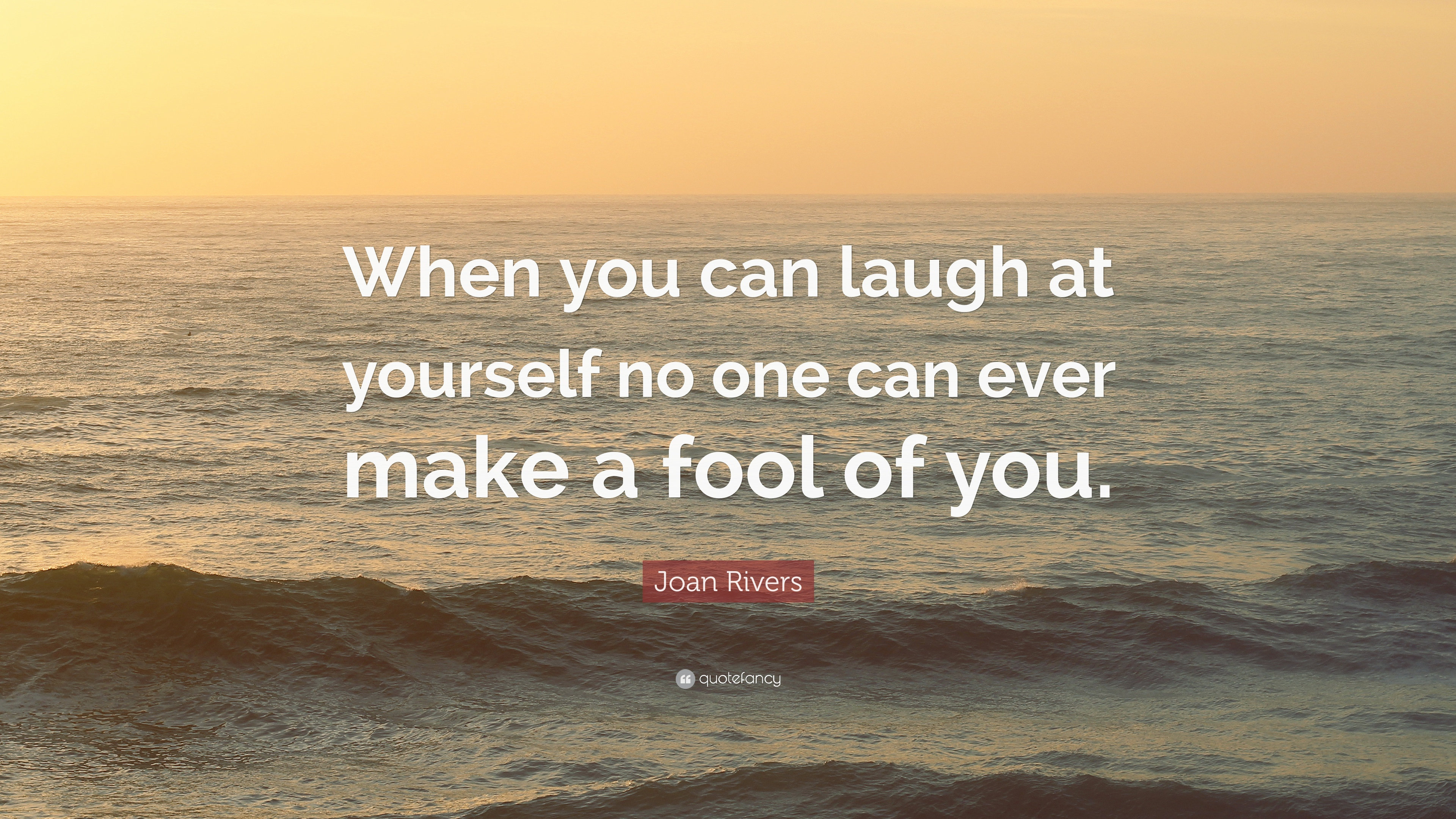"""Quotes Laugh At Yourself: Joan Rivers Quote: """"When You Can Laugh At Yourself No One"""