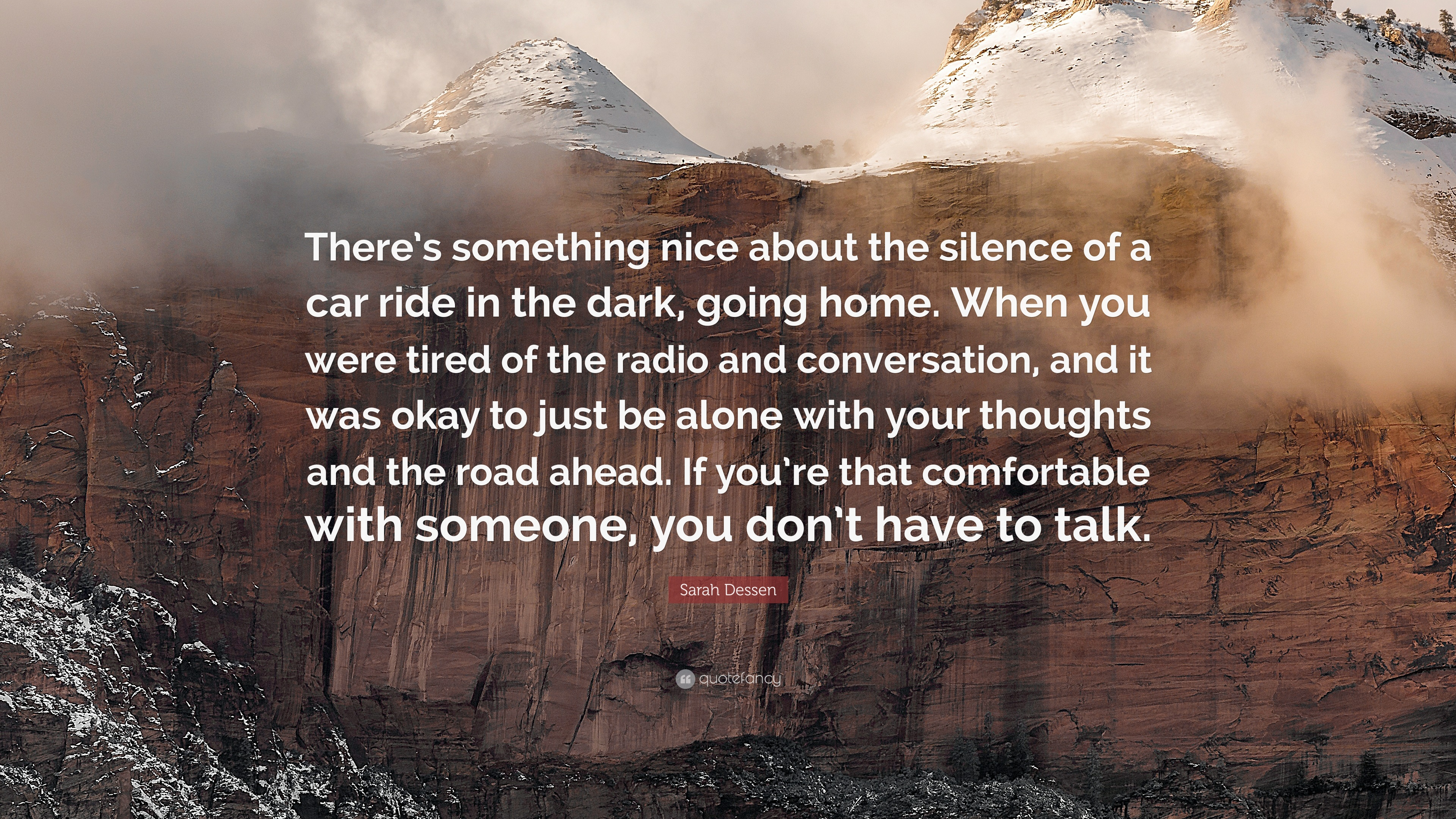 """Sarah Dessen Quote """"There s something nice about the silence of a car ride in"""