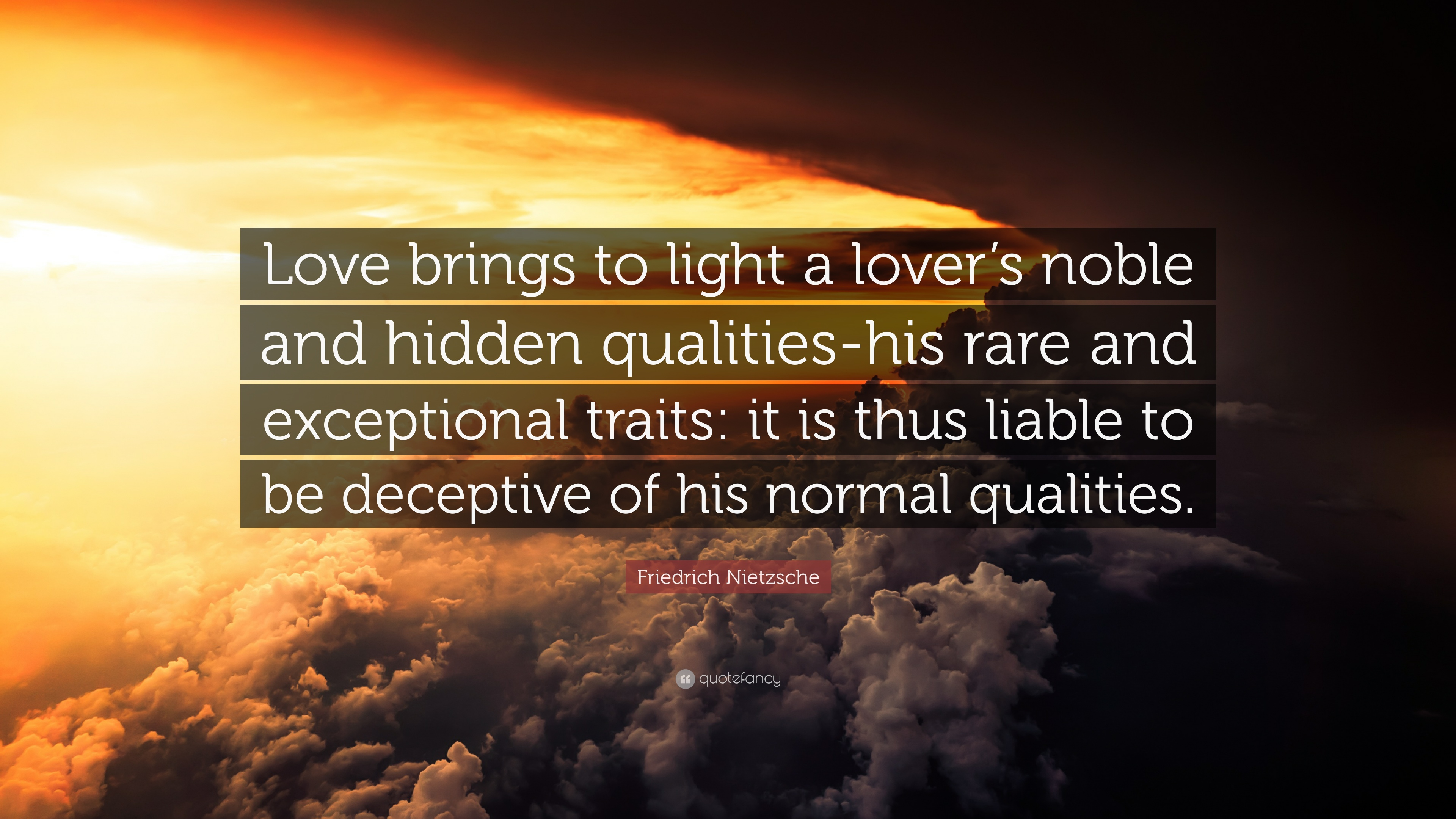 Friedrich Nietzsche Quote Love Brings To Light A Lovers Noble And