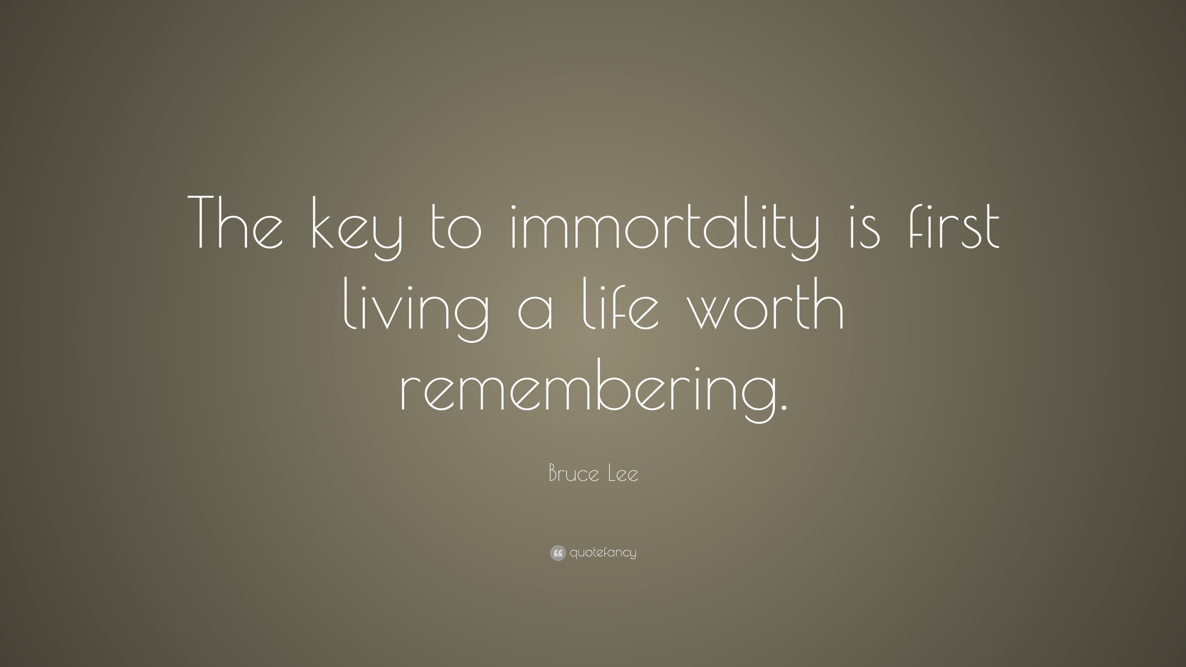 Key to Immortality Bruce Lee Quote