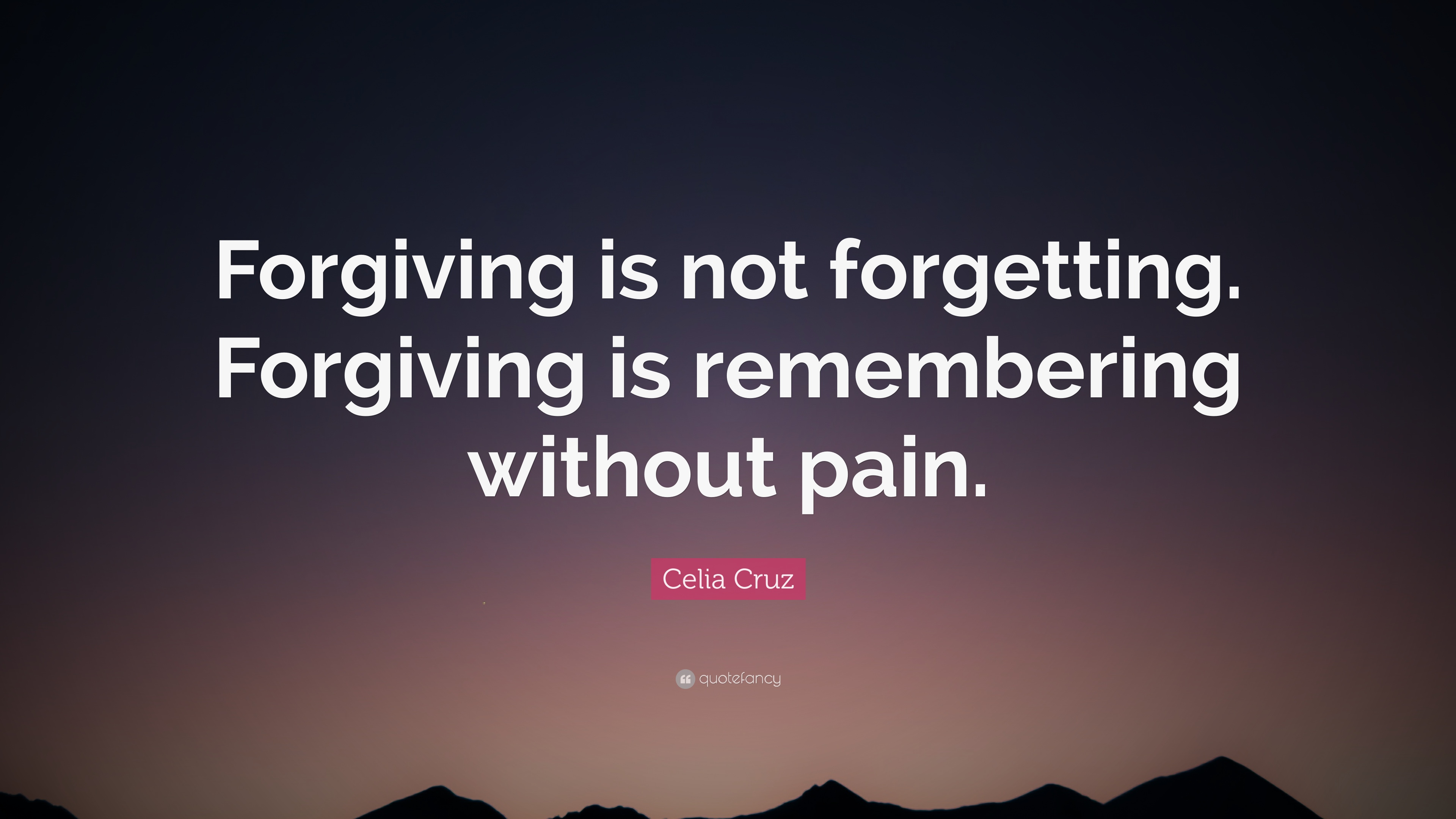 forgive to forget