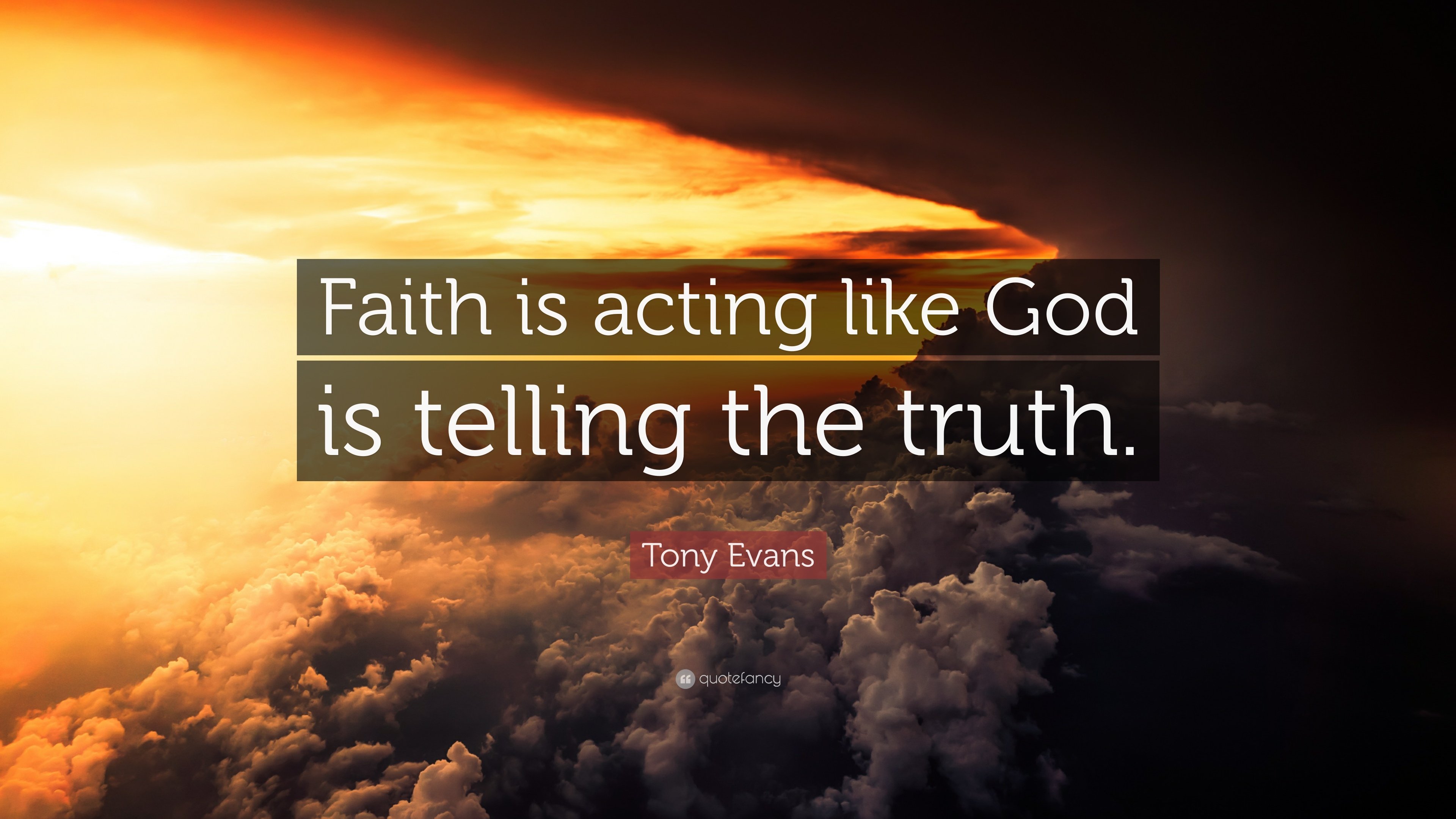 "Tony Evans Quote: ""Faith is acting like God is telling the ..."