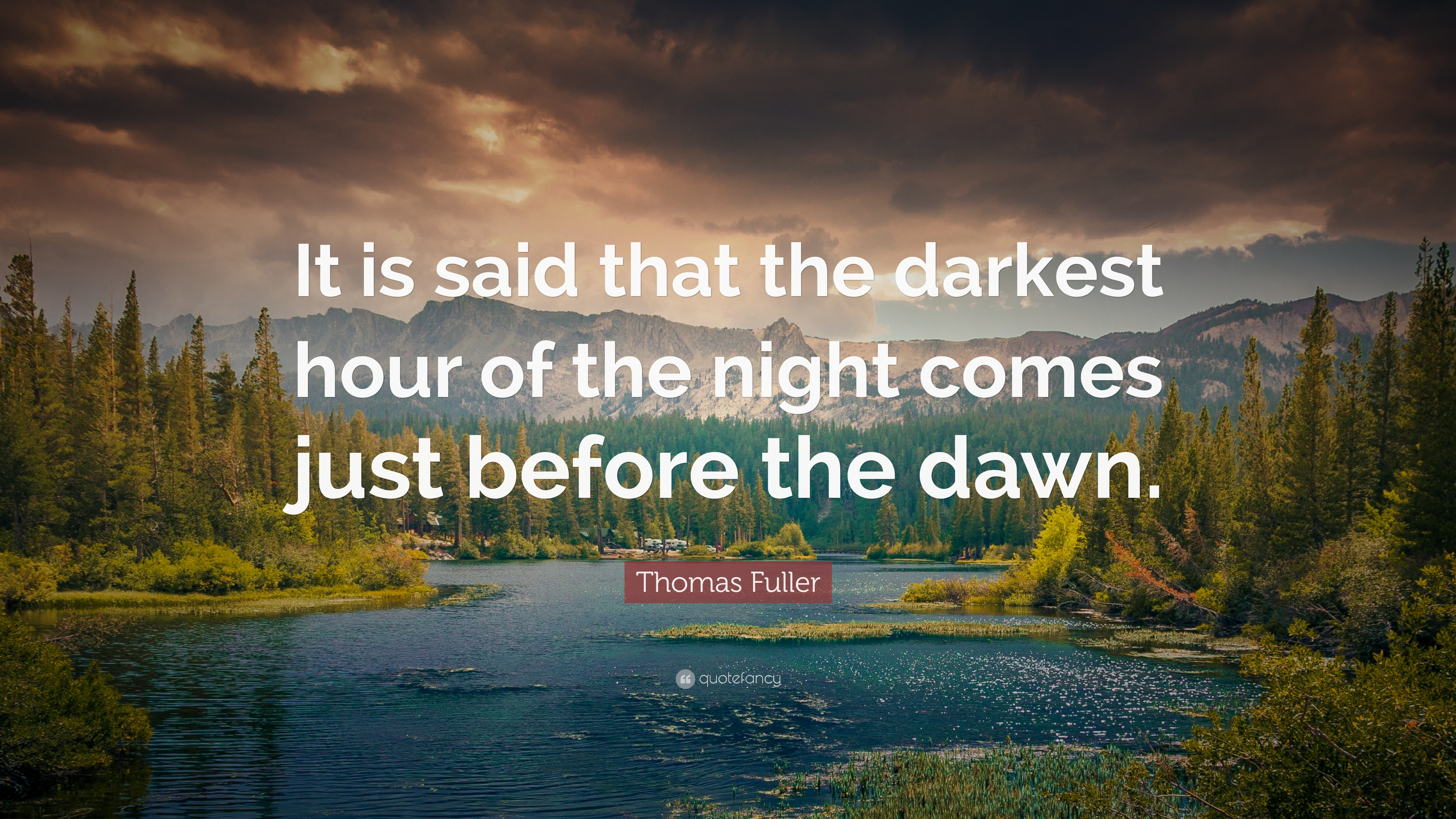 "Thomas Fuller Quote: ""It is said that the darkest hour of the"