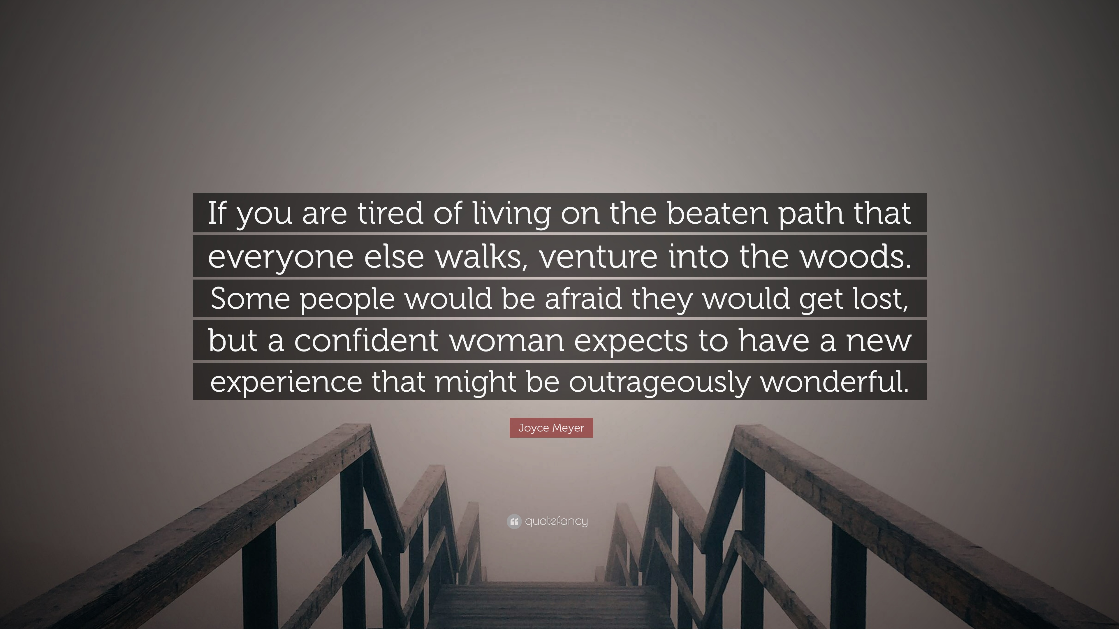 Joyce Meyer Quote If You Are Tired Of Living On The Beaten Path