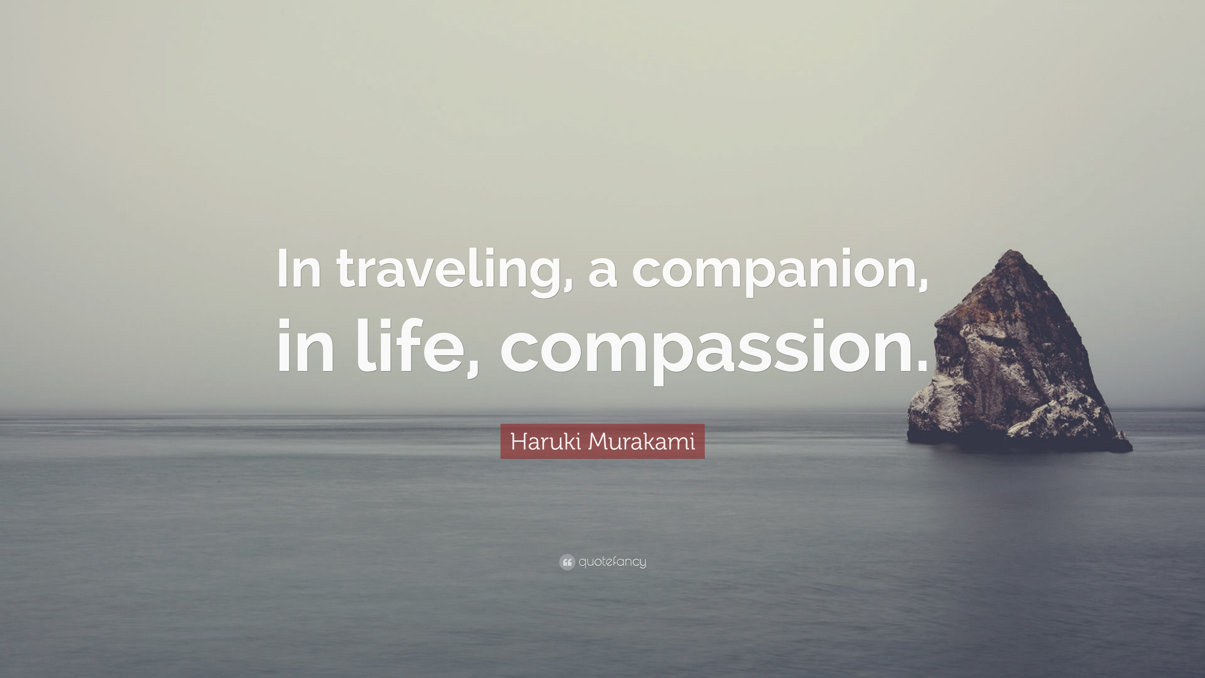 Haruki Murakami Quote In Traveling A Companion In Life
