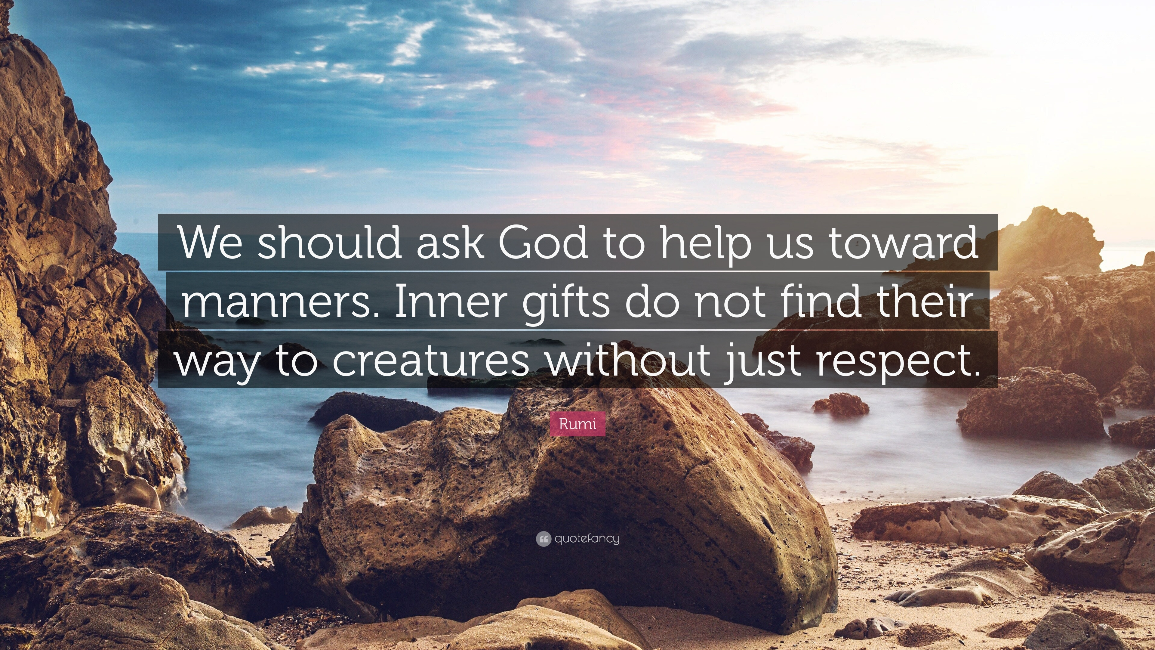Rumi Quote We Should Ask God To Help Us Toward Manners Inner
