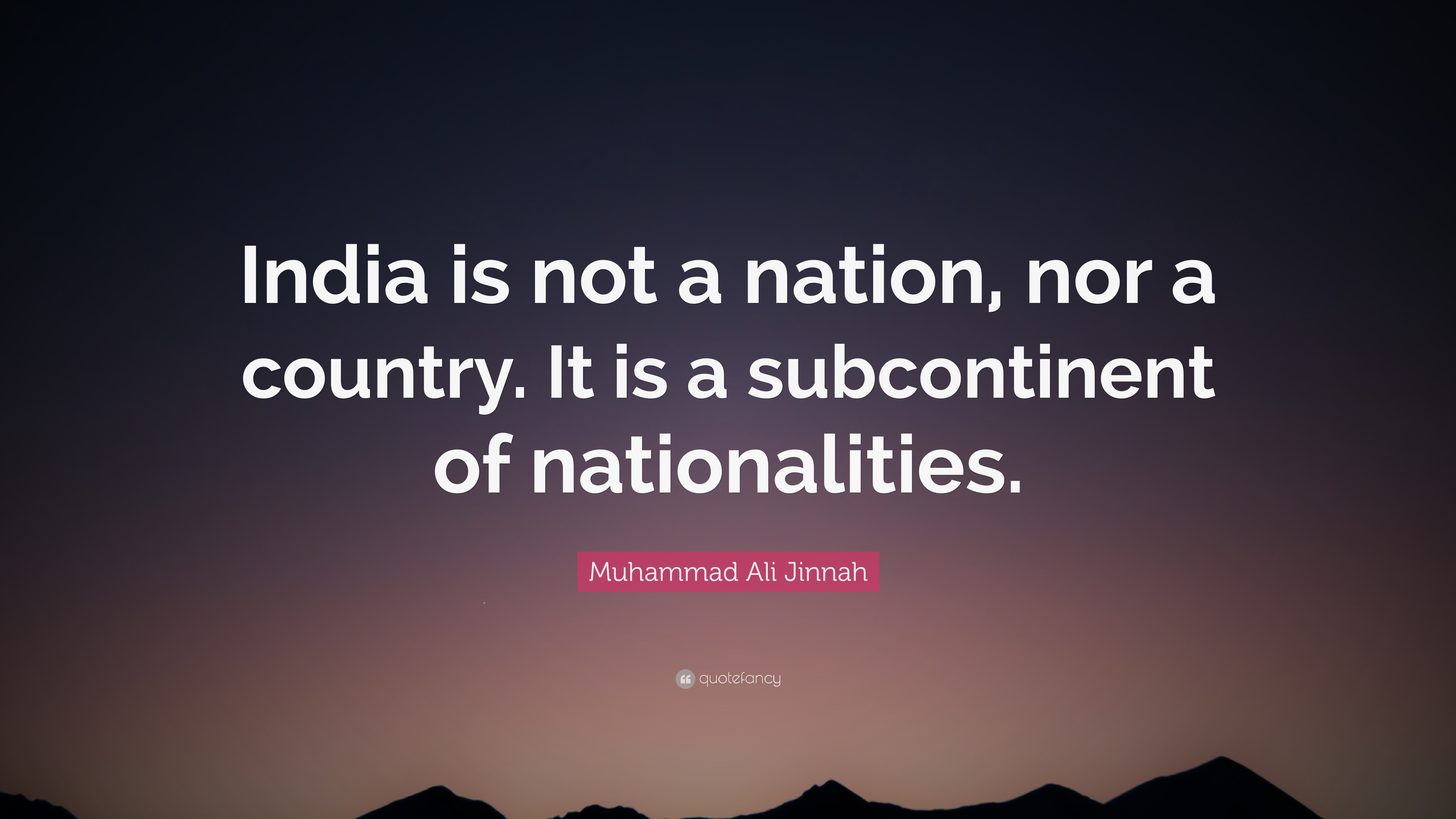 """Muhammad Ali Jinnah Quote: """"India is not a nation, nor a ..."""