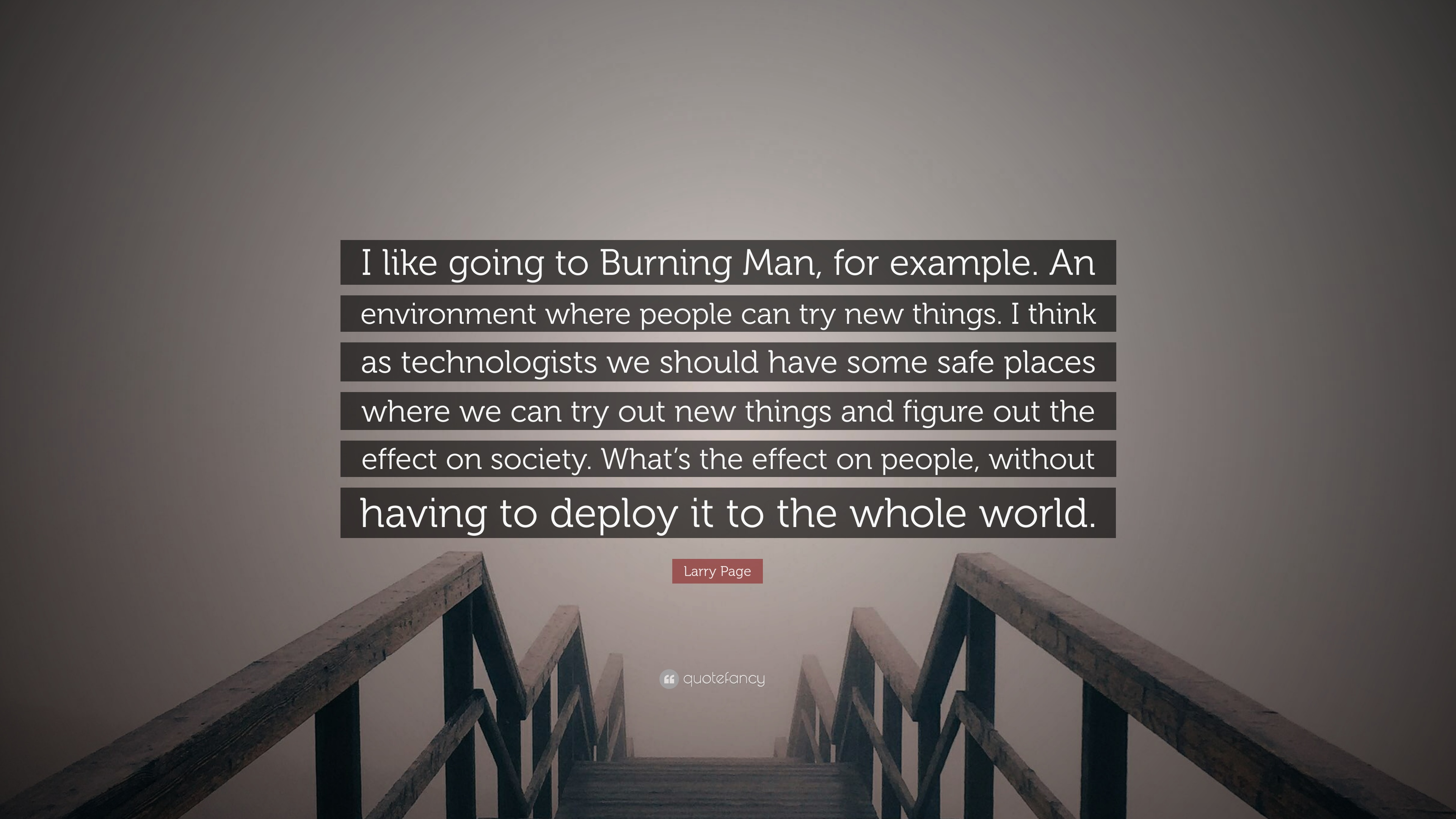 What Page Is This Quote On | Larry Page Quote I Like Going To Burning Man For Example An