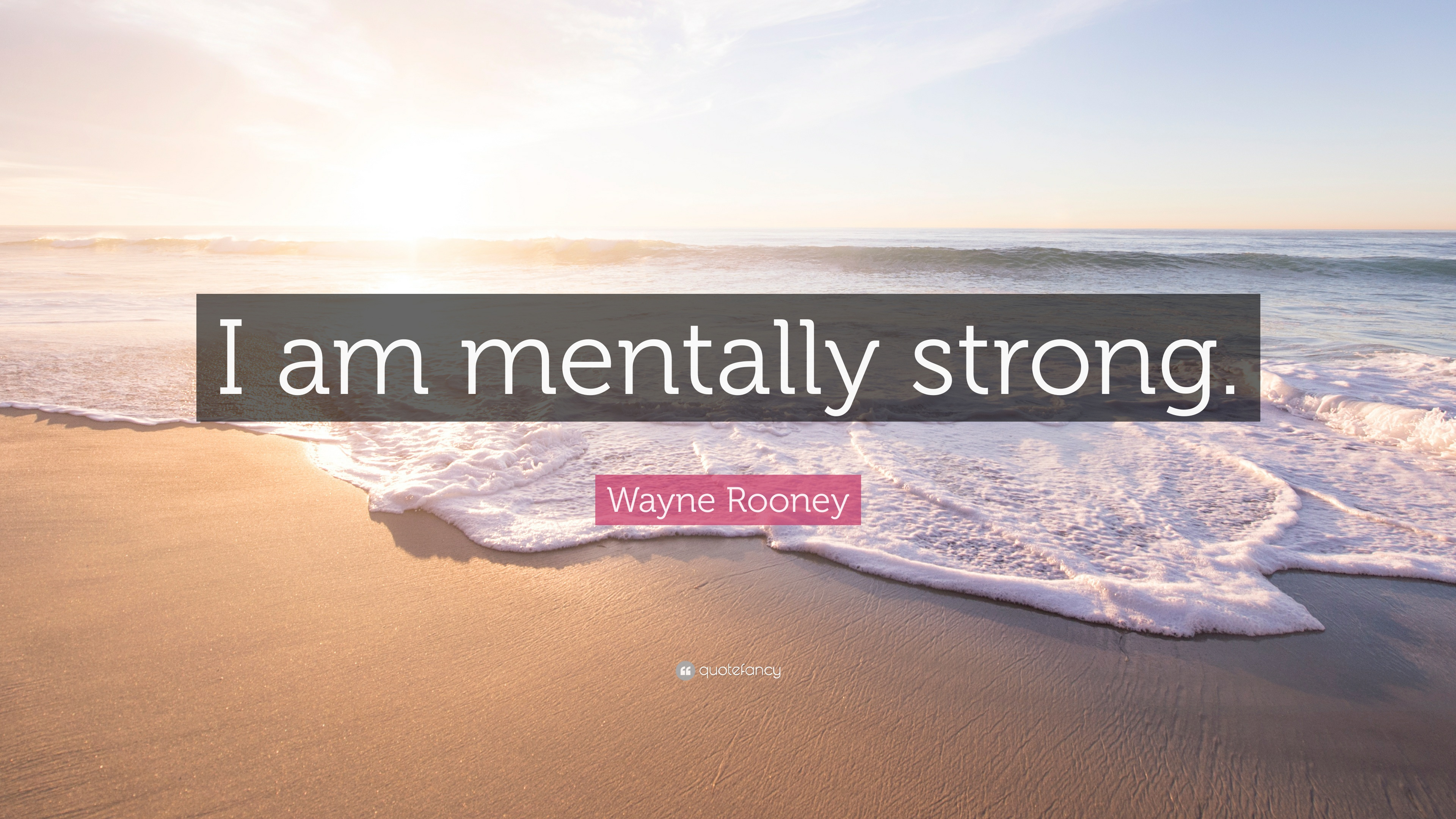 "Wayne Rooney Quote: ""I am mentally strong."""
