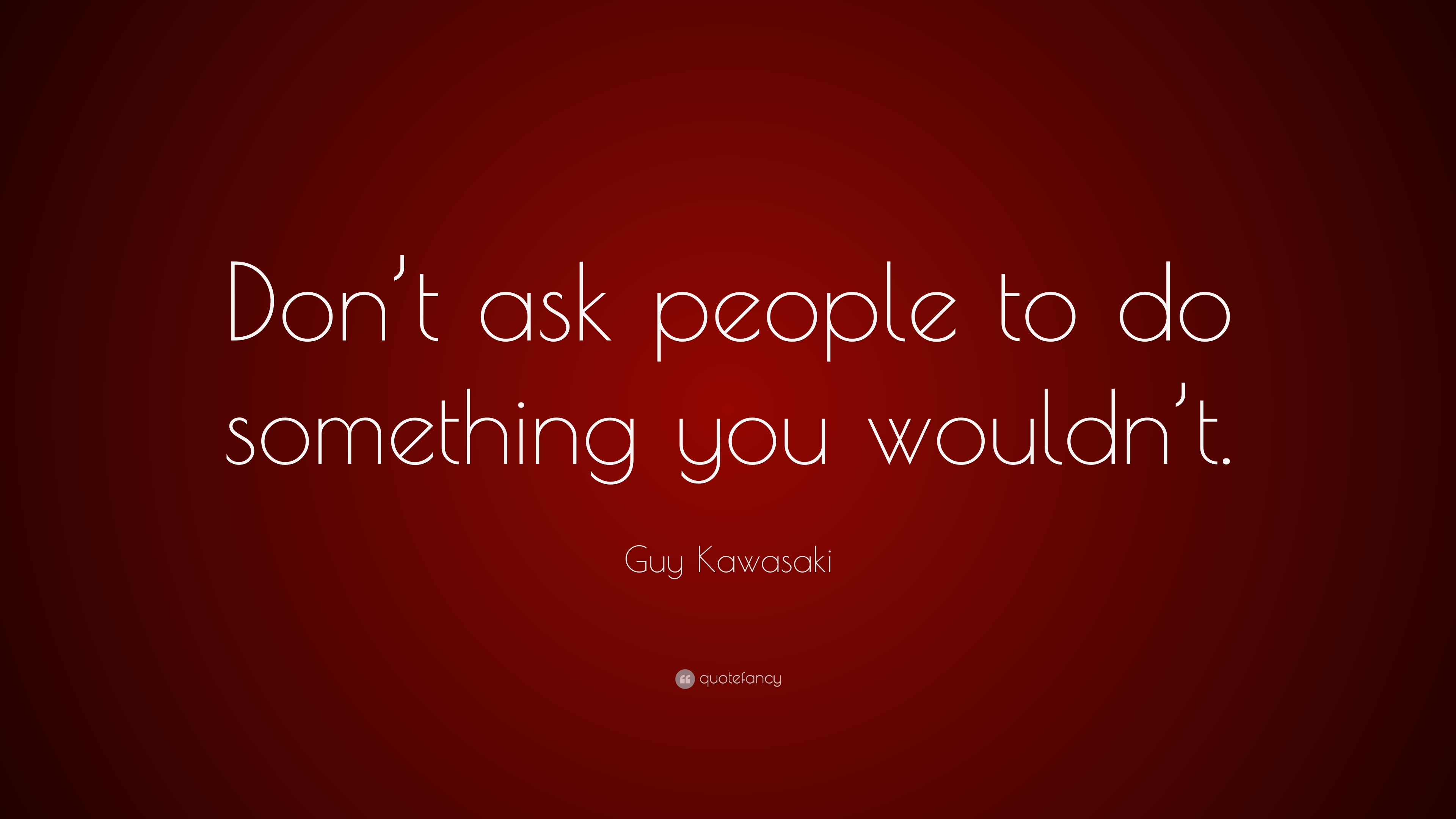 Guy Kawasaki Quotes (100 Wallpapers)