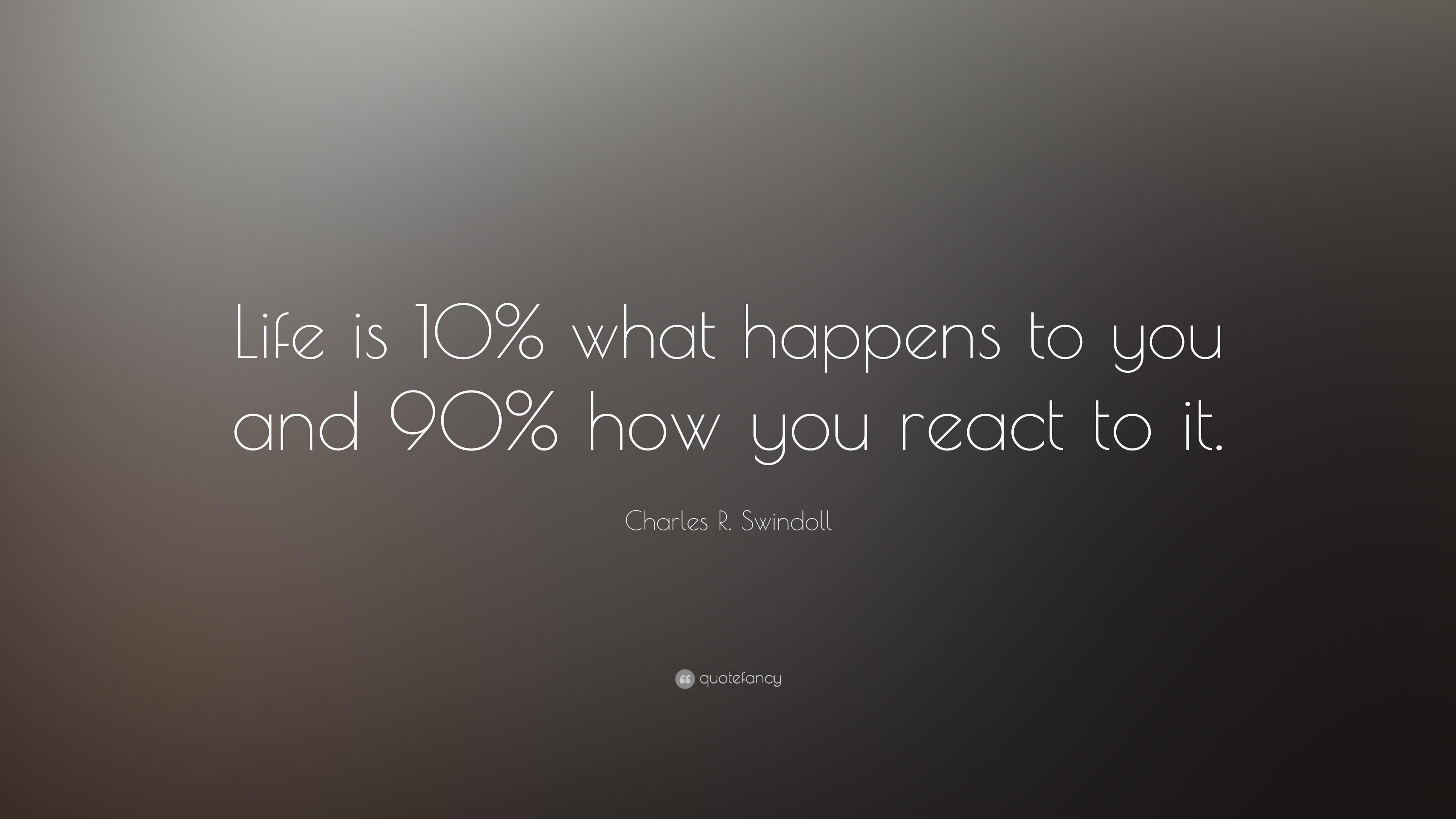 Charles R Swindoll Quote Life Is 10 What Happens To You And 90