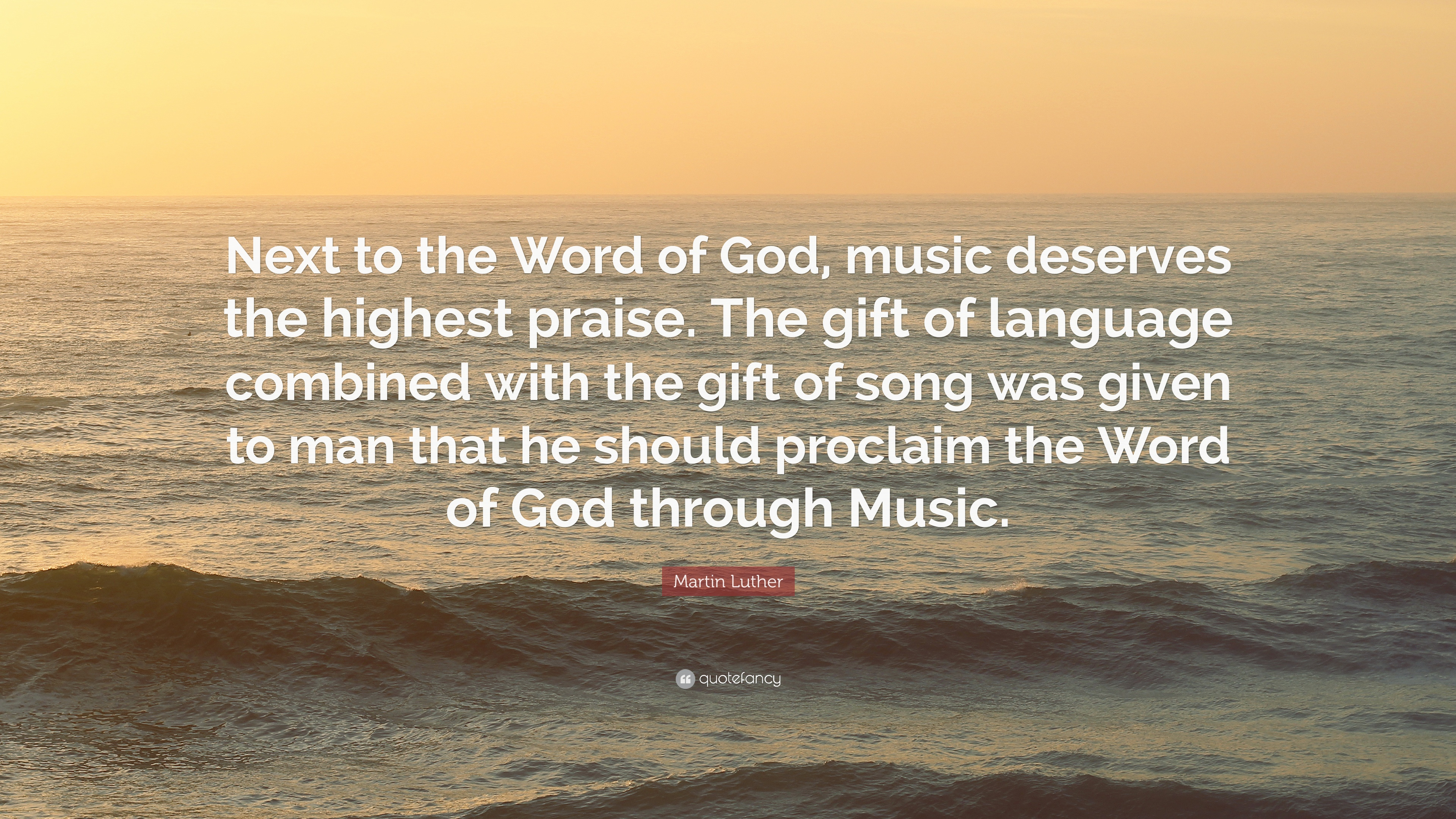 """Martin Luther Quote: """"Next To The Word Of God, Music"""