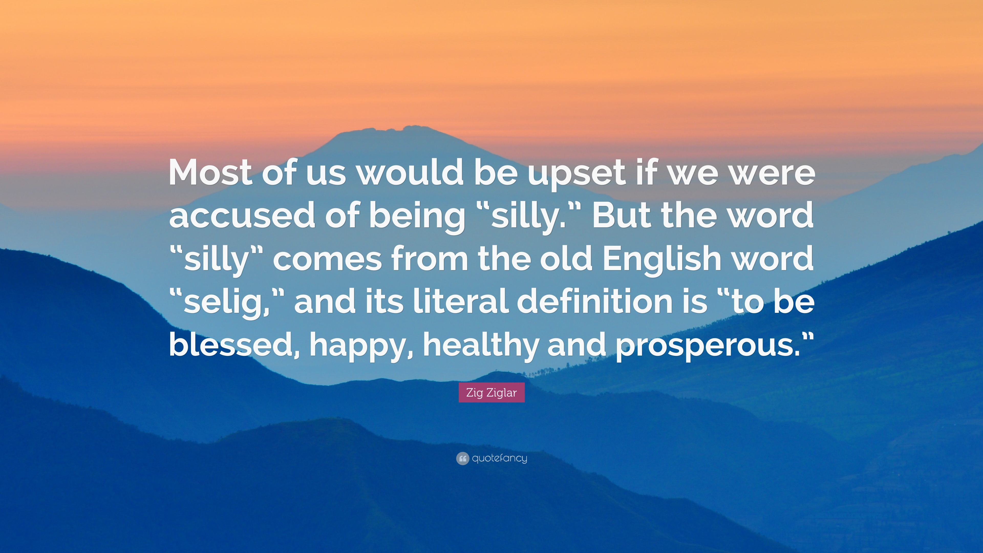 "Zig Ziglar Quote: ""Most of us would be upset if we were ..."