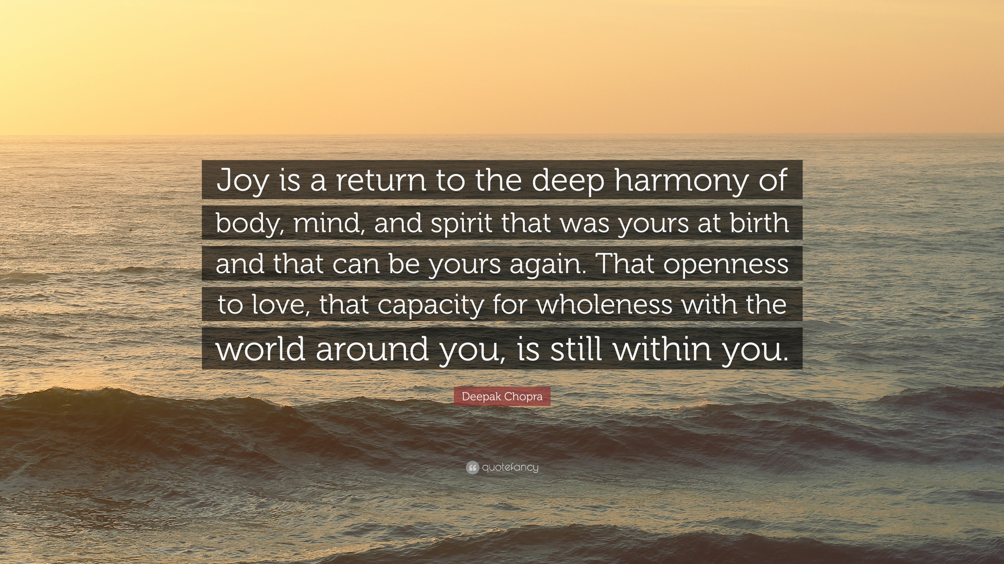 "A Return To Love Quotes Custom Deepak Chopra Quote ""Joy Is A Return To The Deep Harmony Of Body"