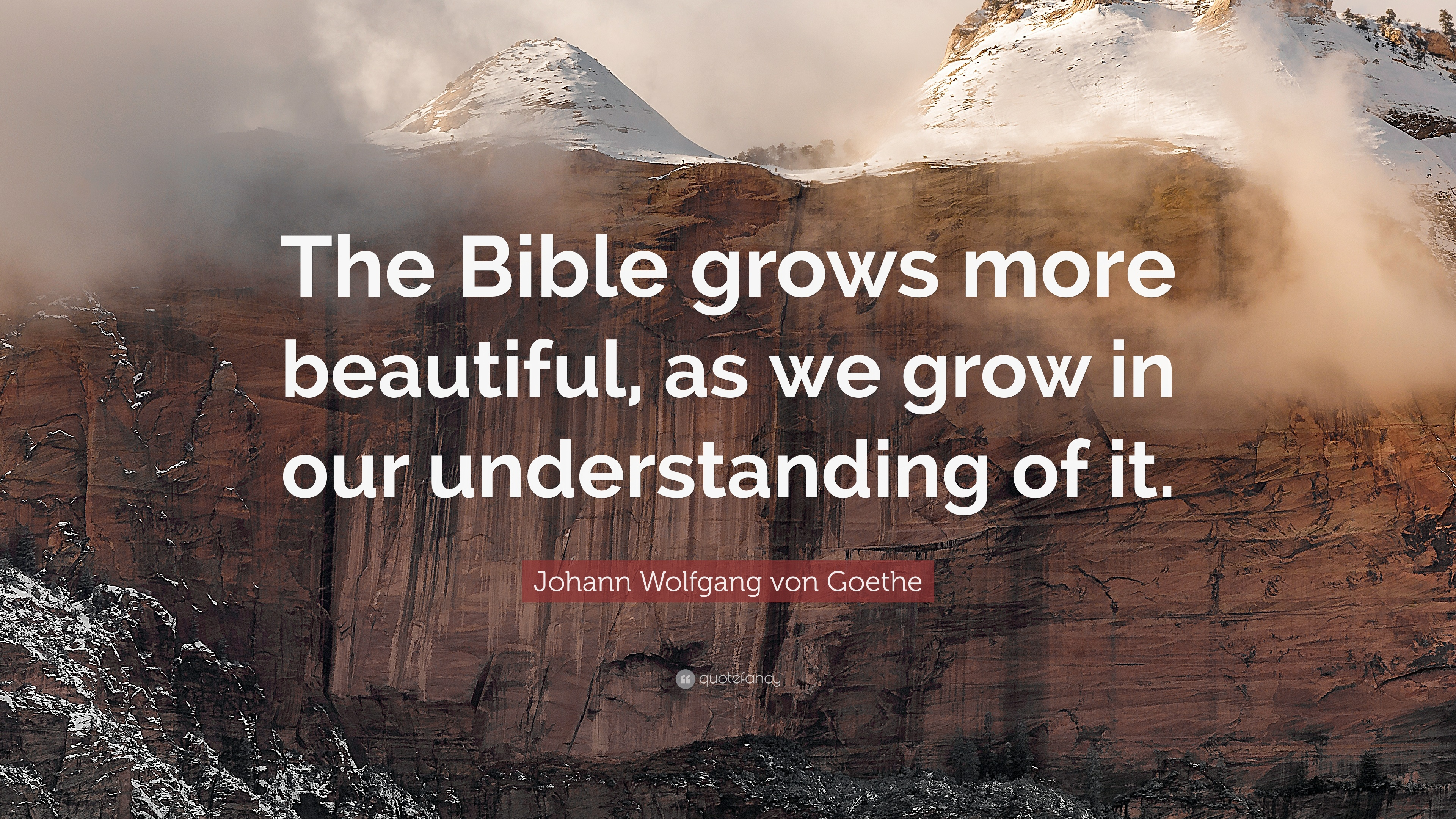 Goethe Quotes | Johann Wolfgang Von Goethe Quote The Bible Grows More Beautiful