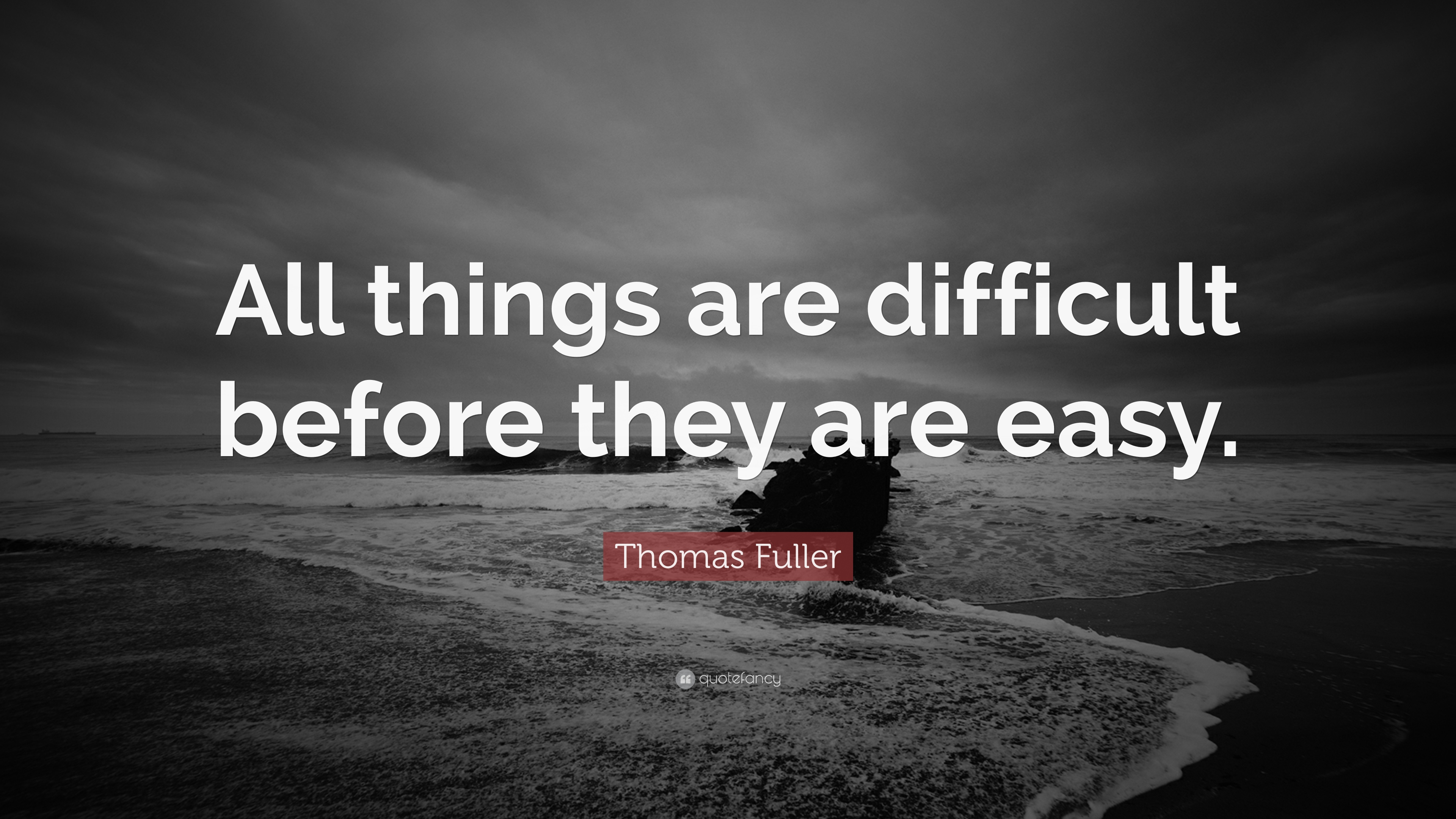 all things are difficult before they are easy essay