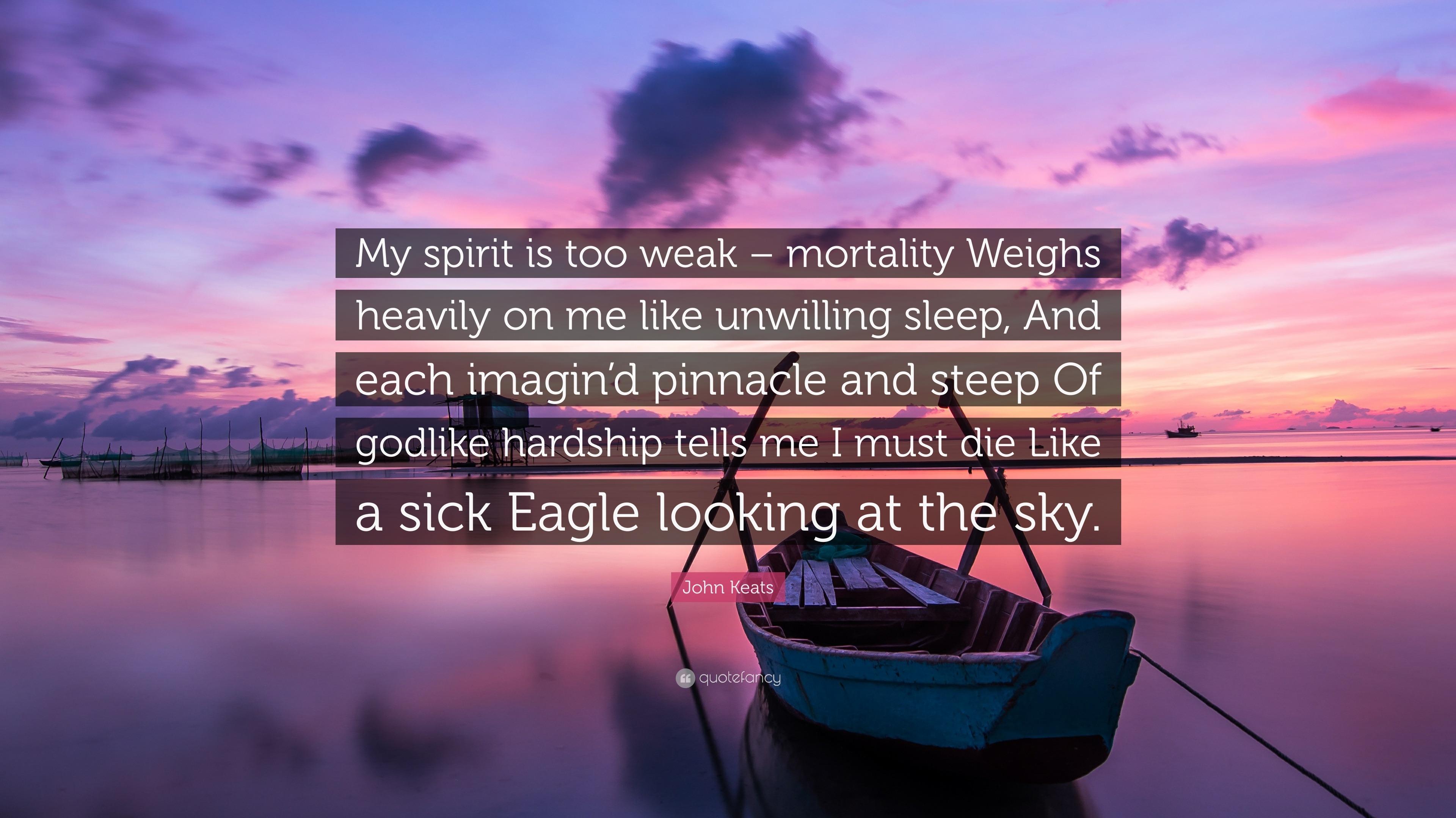 """John Keats Quote: """"My Spirit Is Too Weak"""