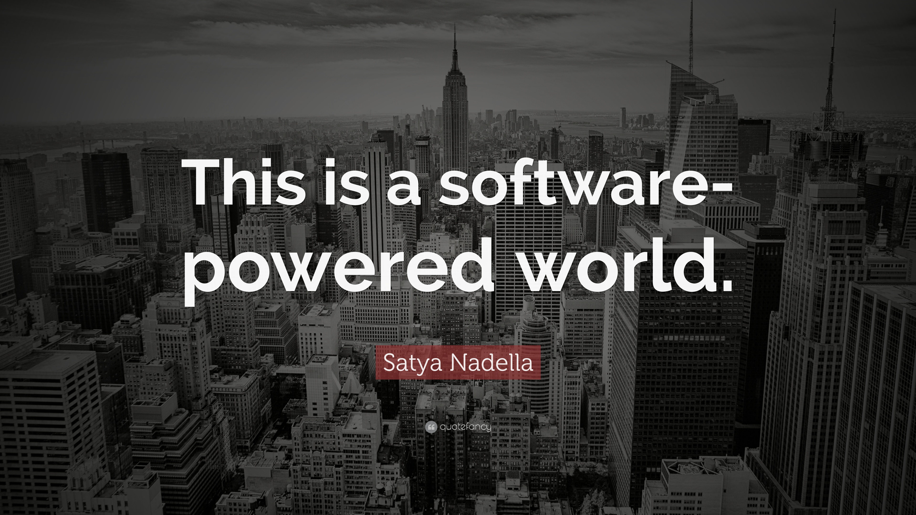 "Satya Nadella Quote: ""This is a software-powered world."" (15 ..."