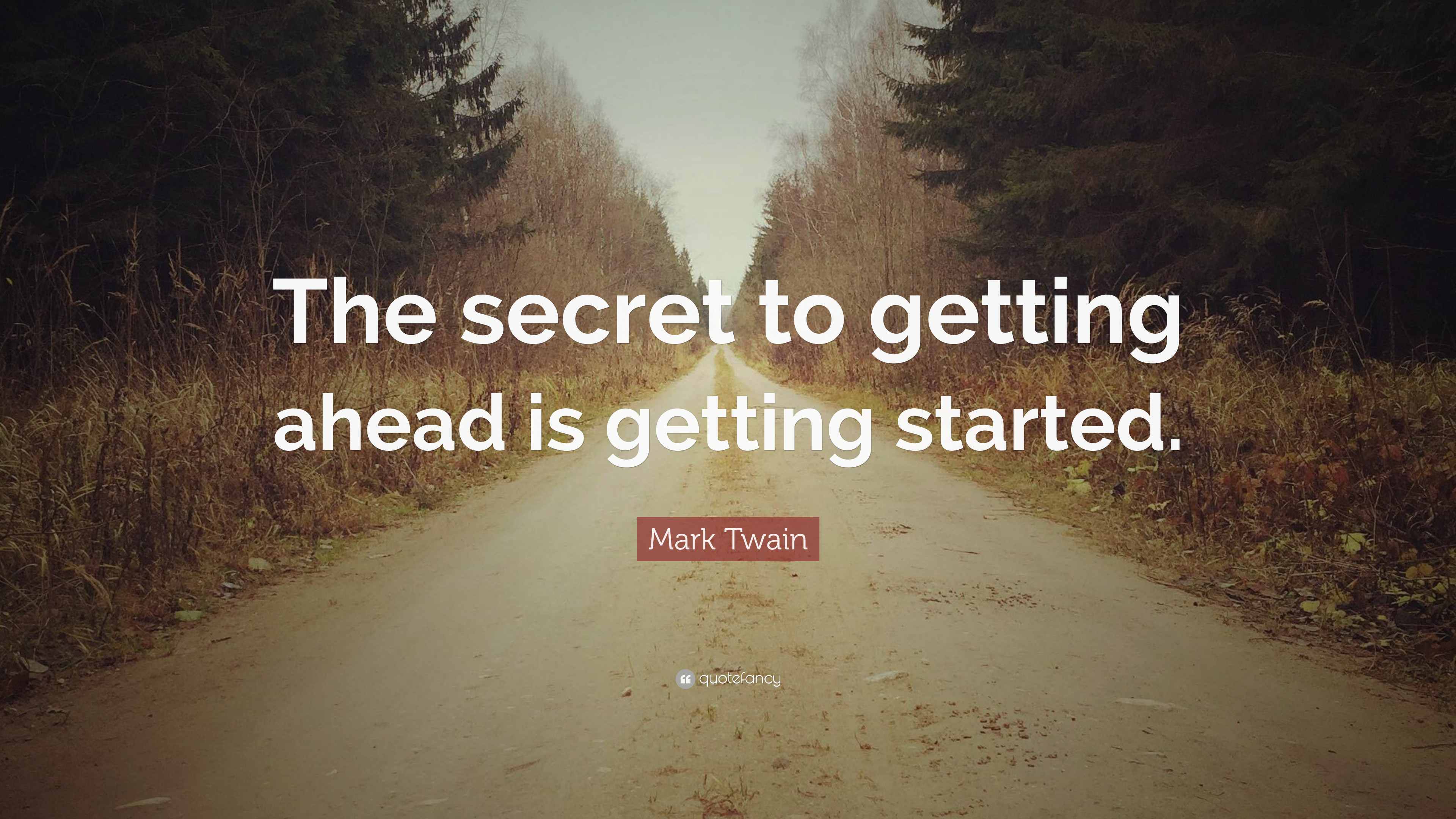 """Elon Musk Quotes >> Mark Twain Quote: """"The secret to getting ahead is getting ..."""