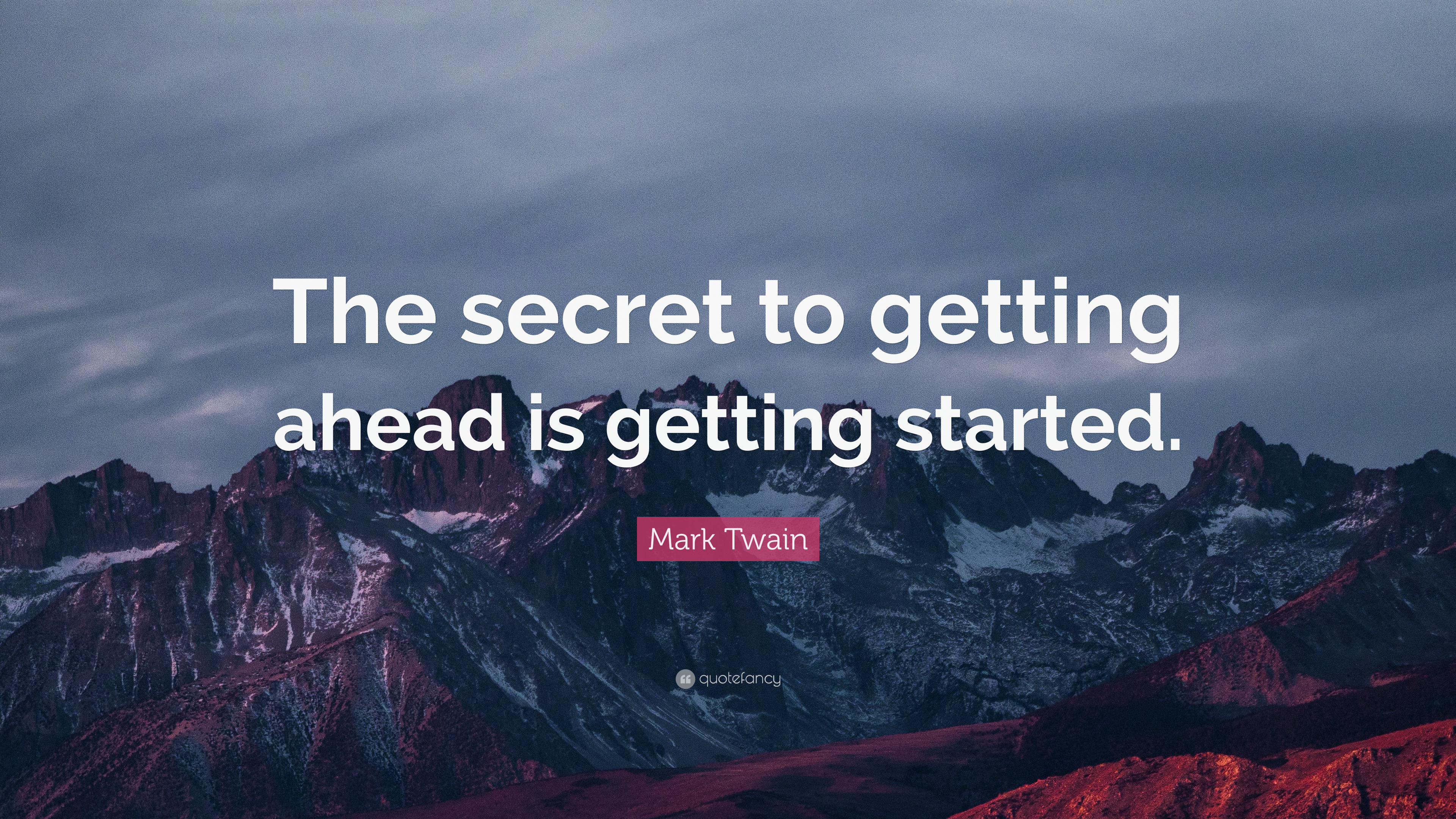 """The Secret Quotes Mark Twain Quote """"The Secret To Getting Ahead Is Getting Started"""