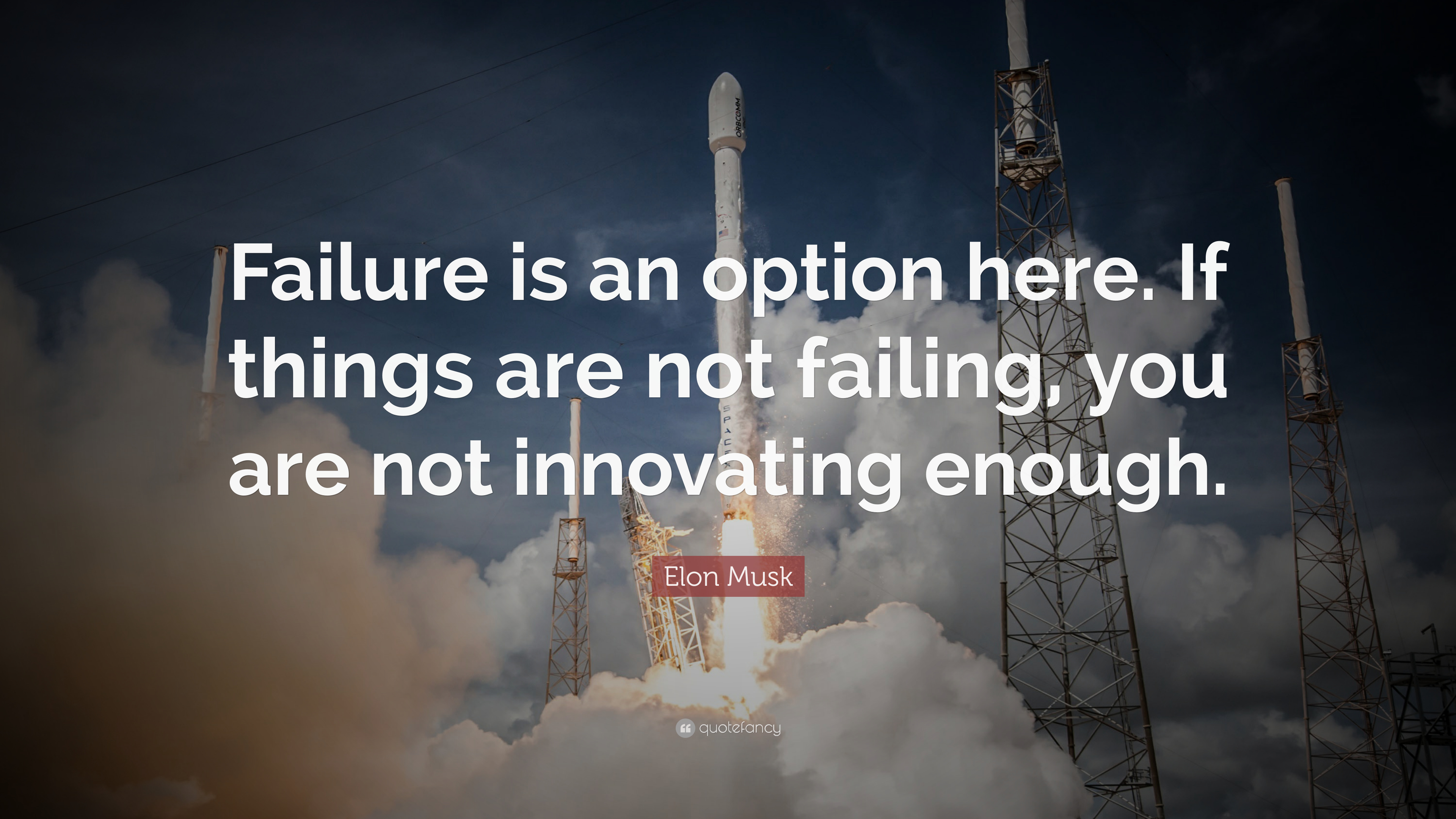 Elon Musk Quote Failure Is An Option Here If Things Are Not