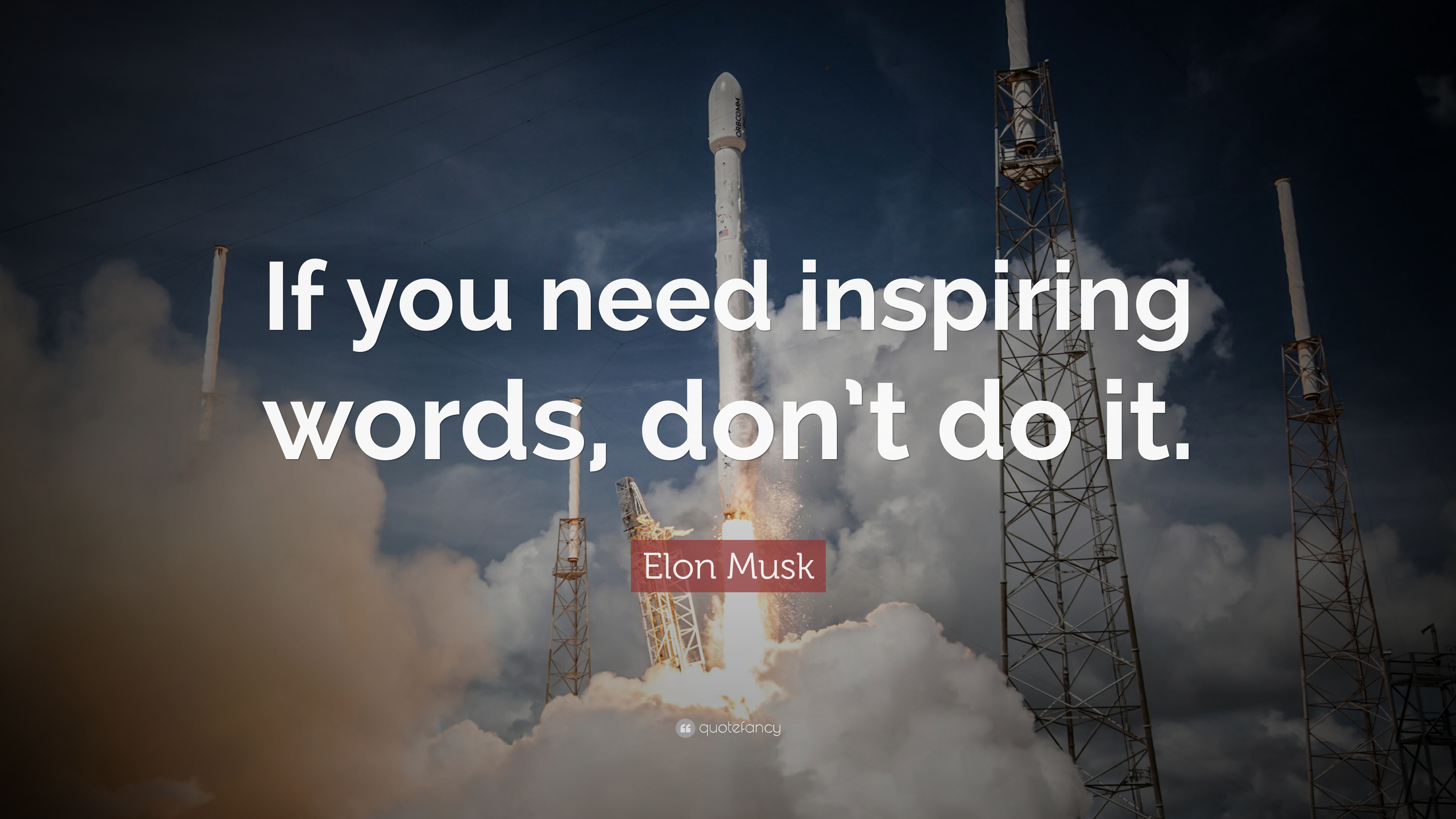 "elon musk quote ""if you need inspiring words don t do it """