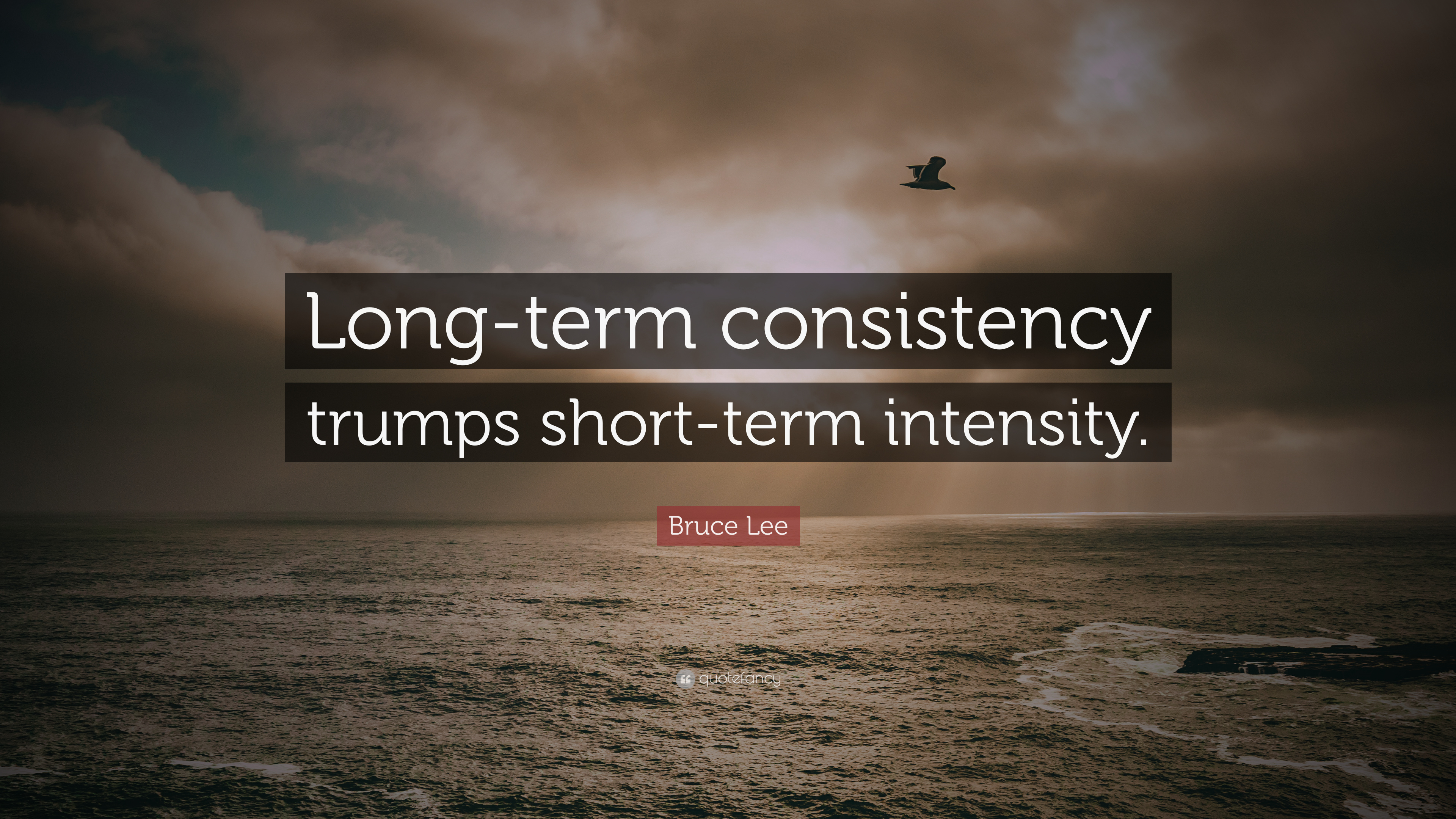 """Inspiring Quotes: Bruce Lee Quote: """"Long-term Consistency Trumps Short-term"""
