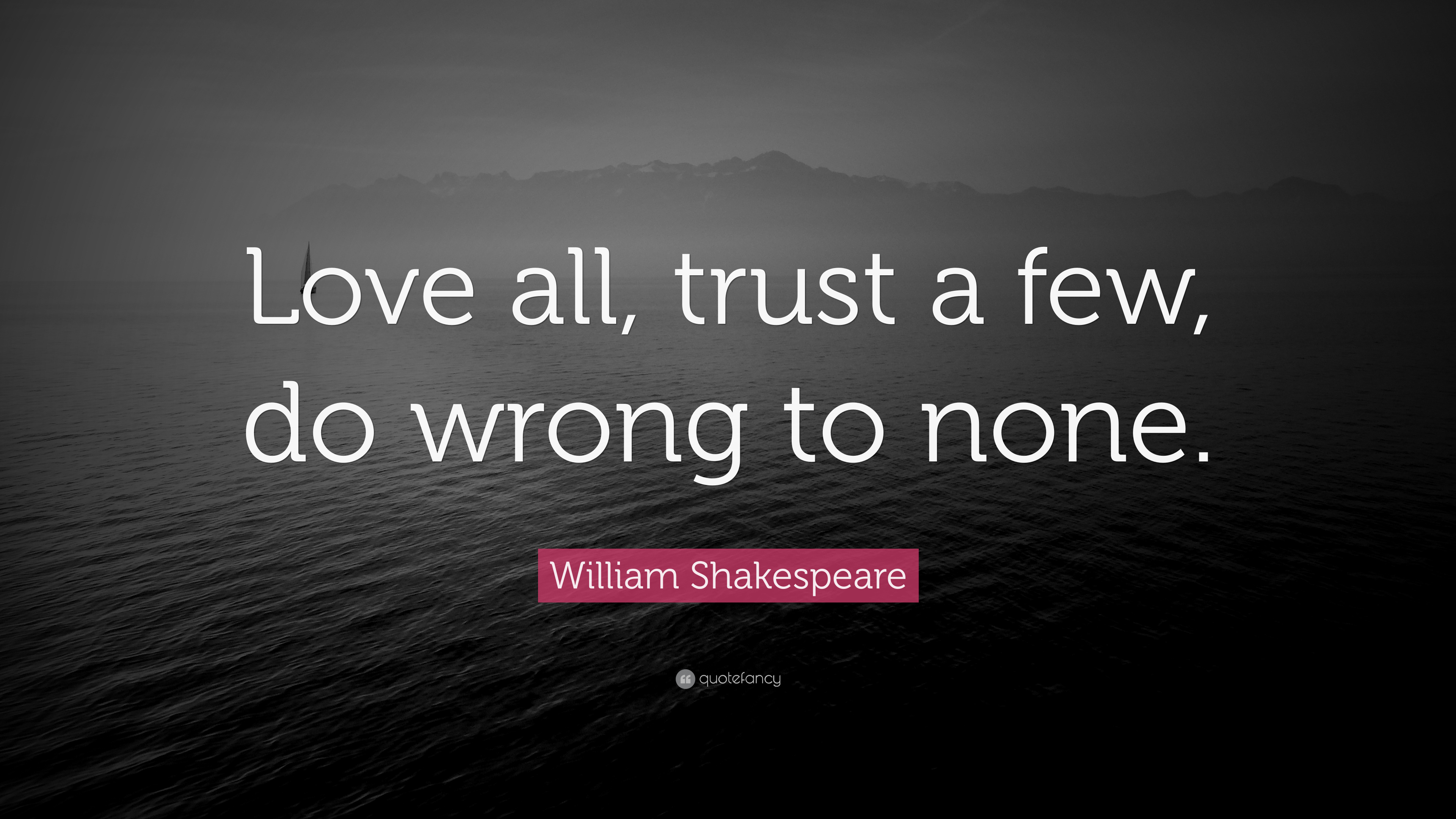 william shakespeare appreciate all of depend on any few