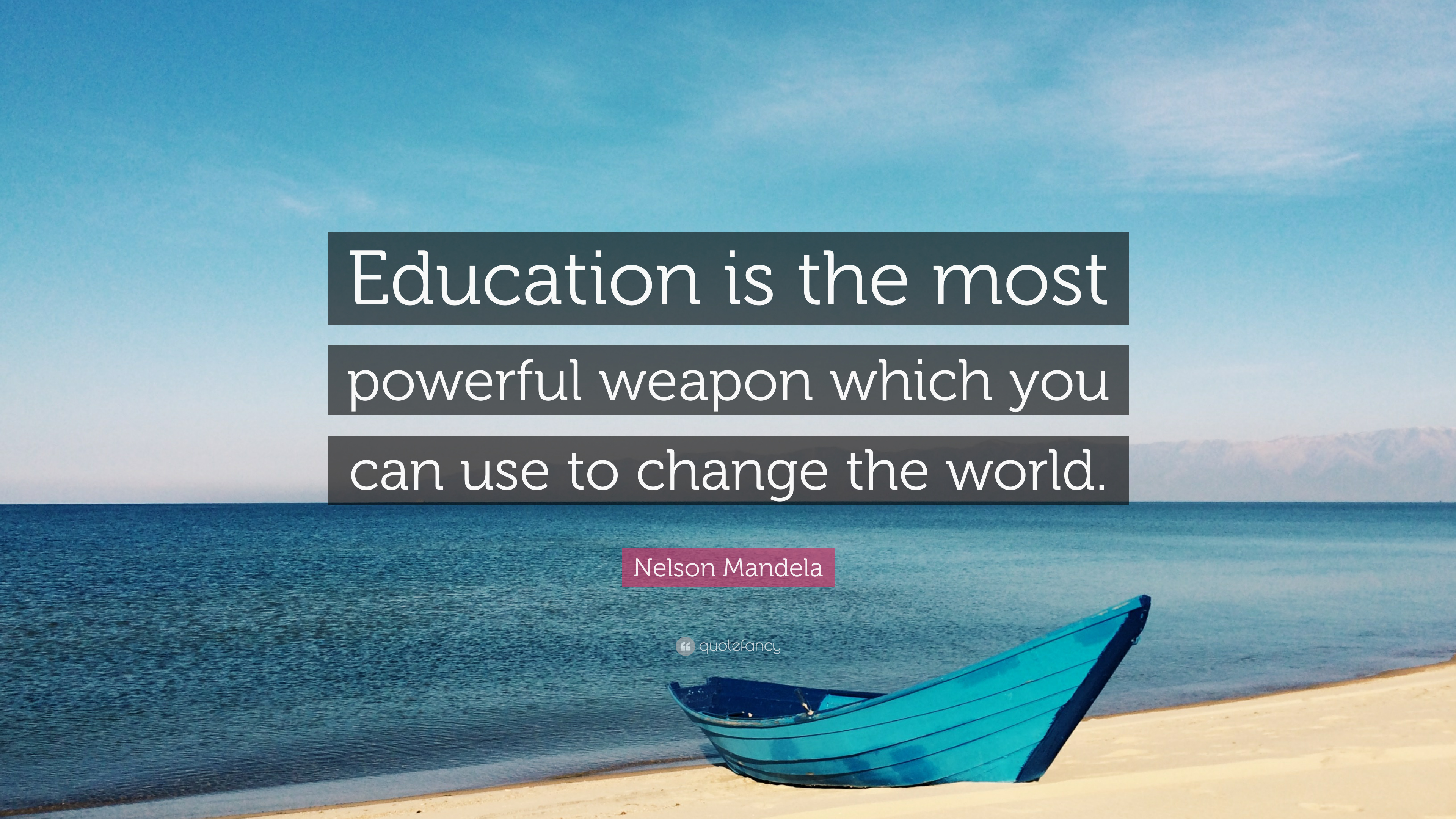 "22 Of The Most Powerful Quotes Of Our Time: Nelson Mandela Quote: ""Education Is The Most Powerful"