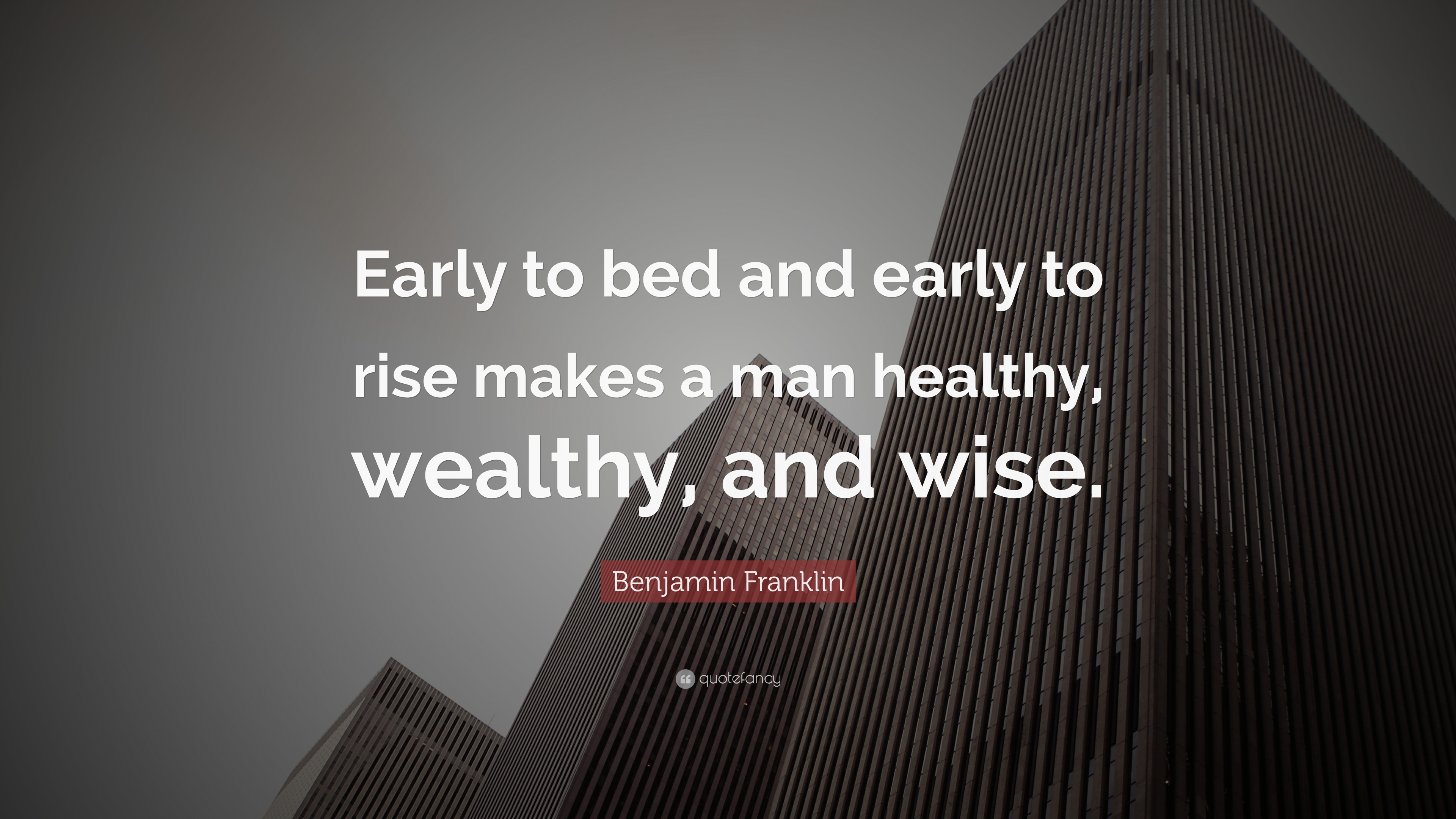 early to bed early to rise makes ma healthy wealthy and wise Early to bed, and early to rise, makes a man healthy, wealthy and wise  i have  seen the sun rise four times a week up there at virginia, and so far from my.